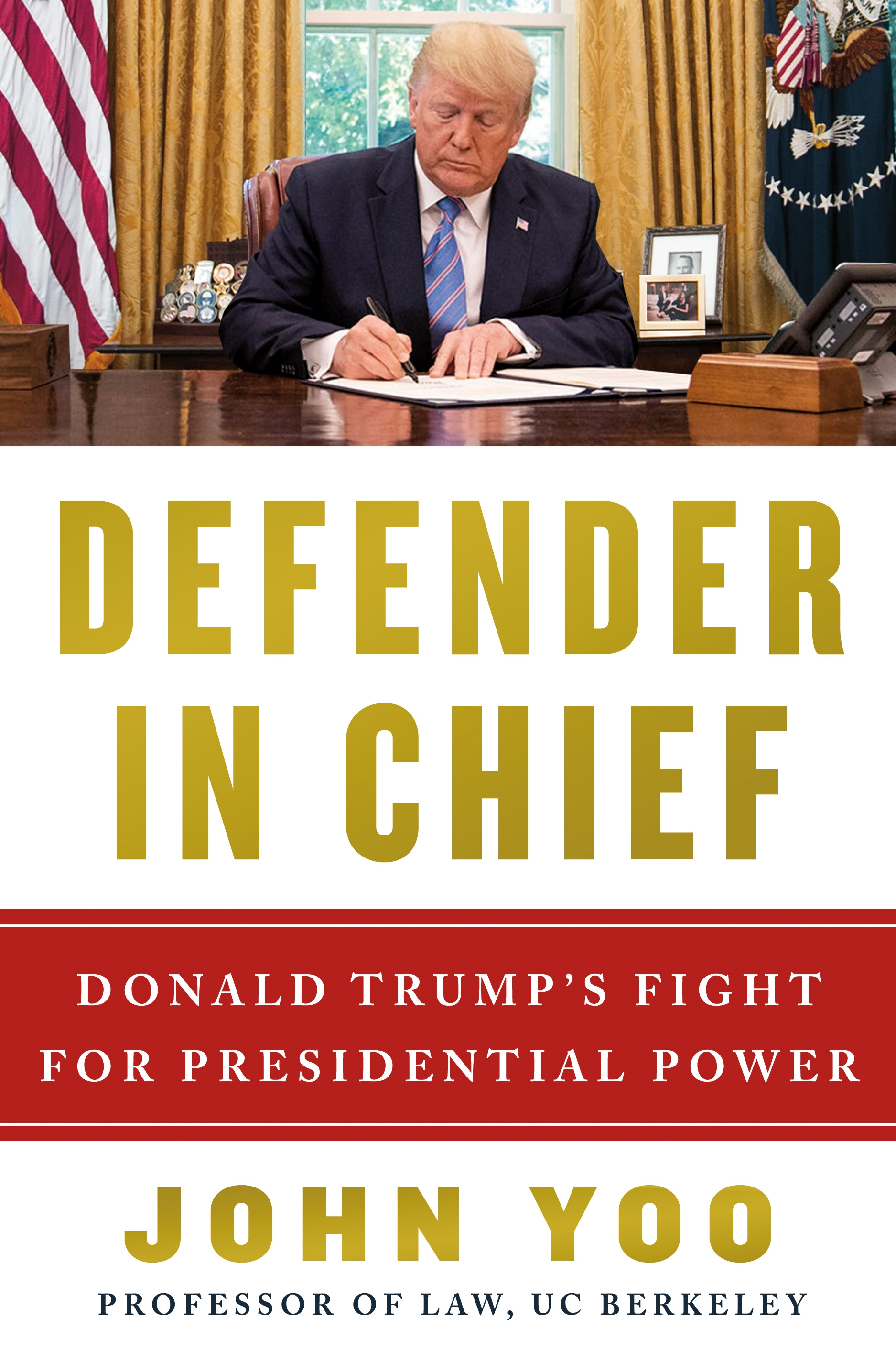 Defender in Chief Donald Trump's Fight for Presidential Power