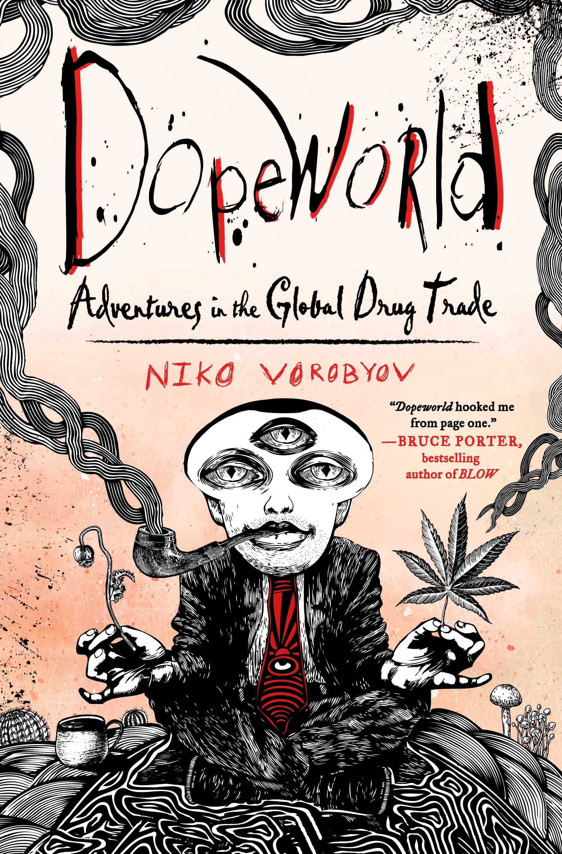 Dopeworld Adventures in the Global Drug Trade