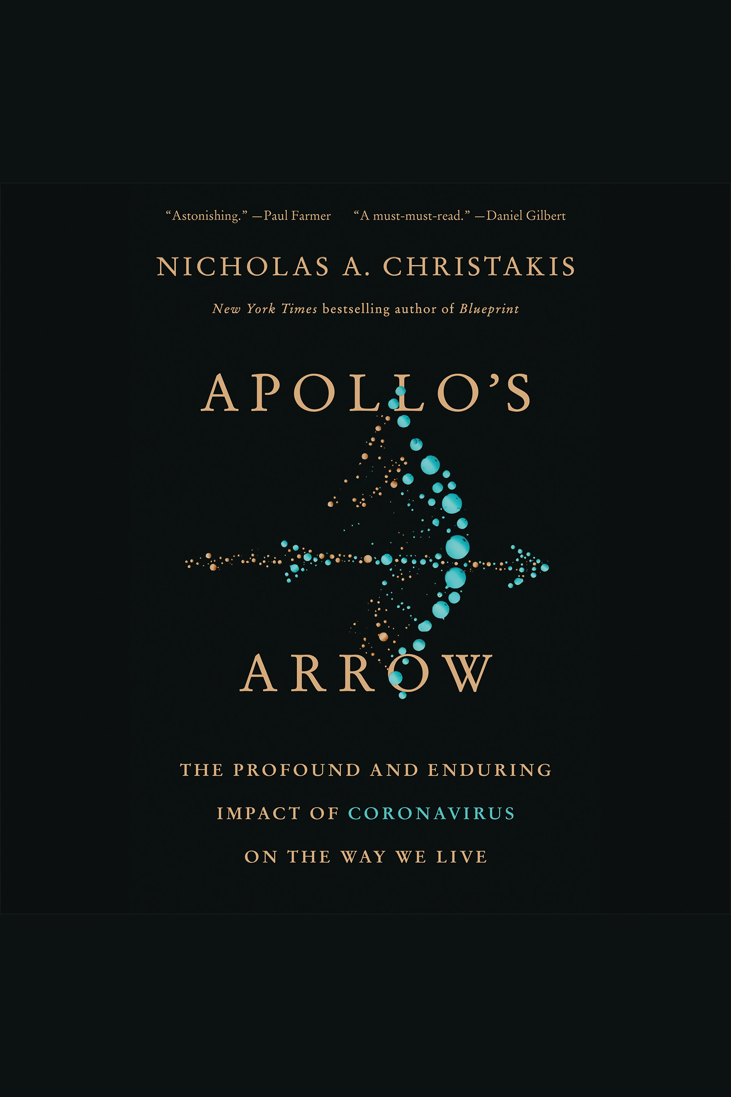 Apollo's Arrow The Profound Impact of Pandemics on the Way We Live
