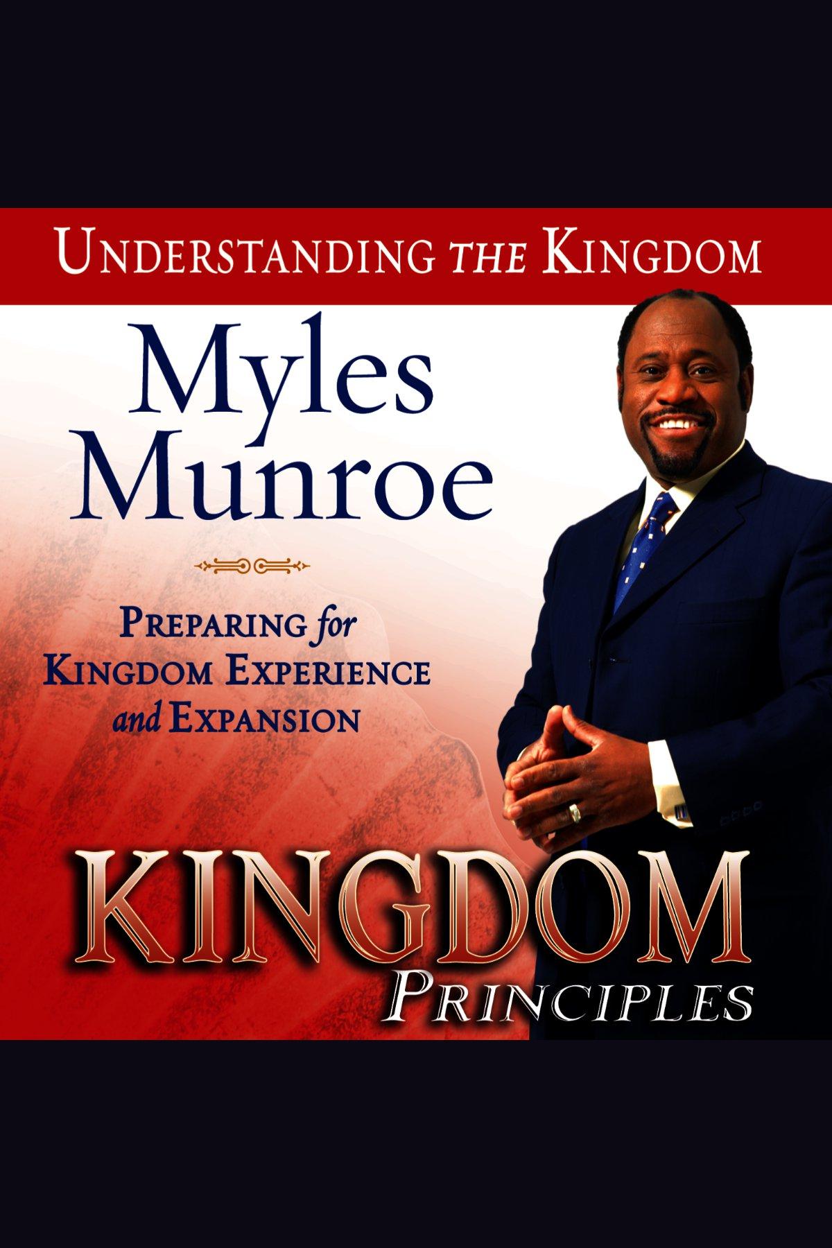 Kingdom Principles Preparing for Kingdom Experience and Expansion: Kingdom