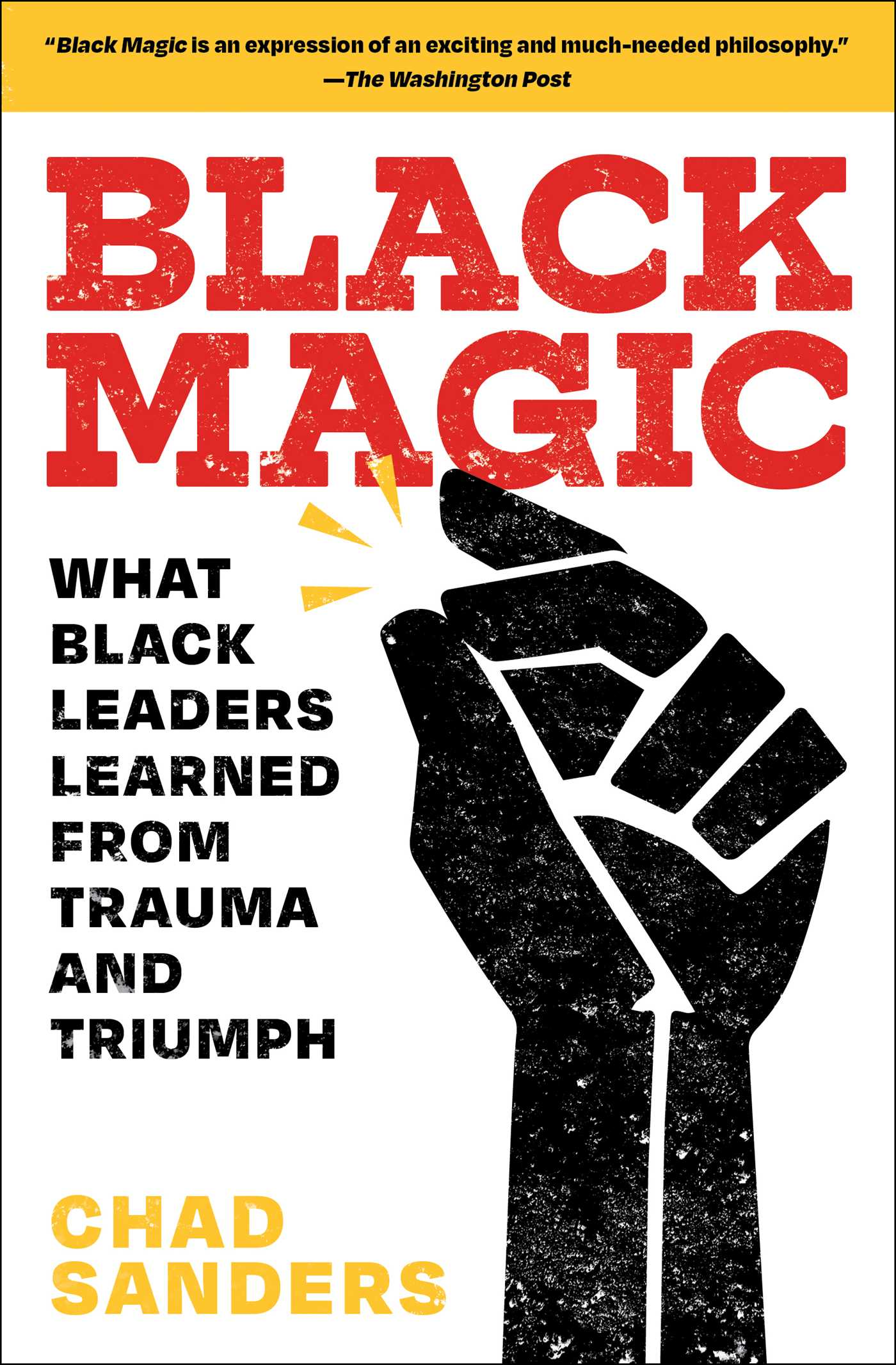 Black Magic What Black Leaders Learned from Trauma and Triumph