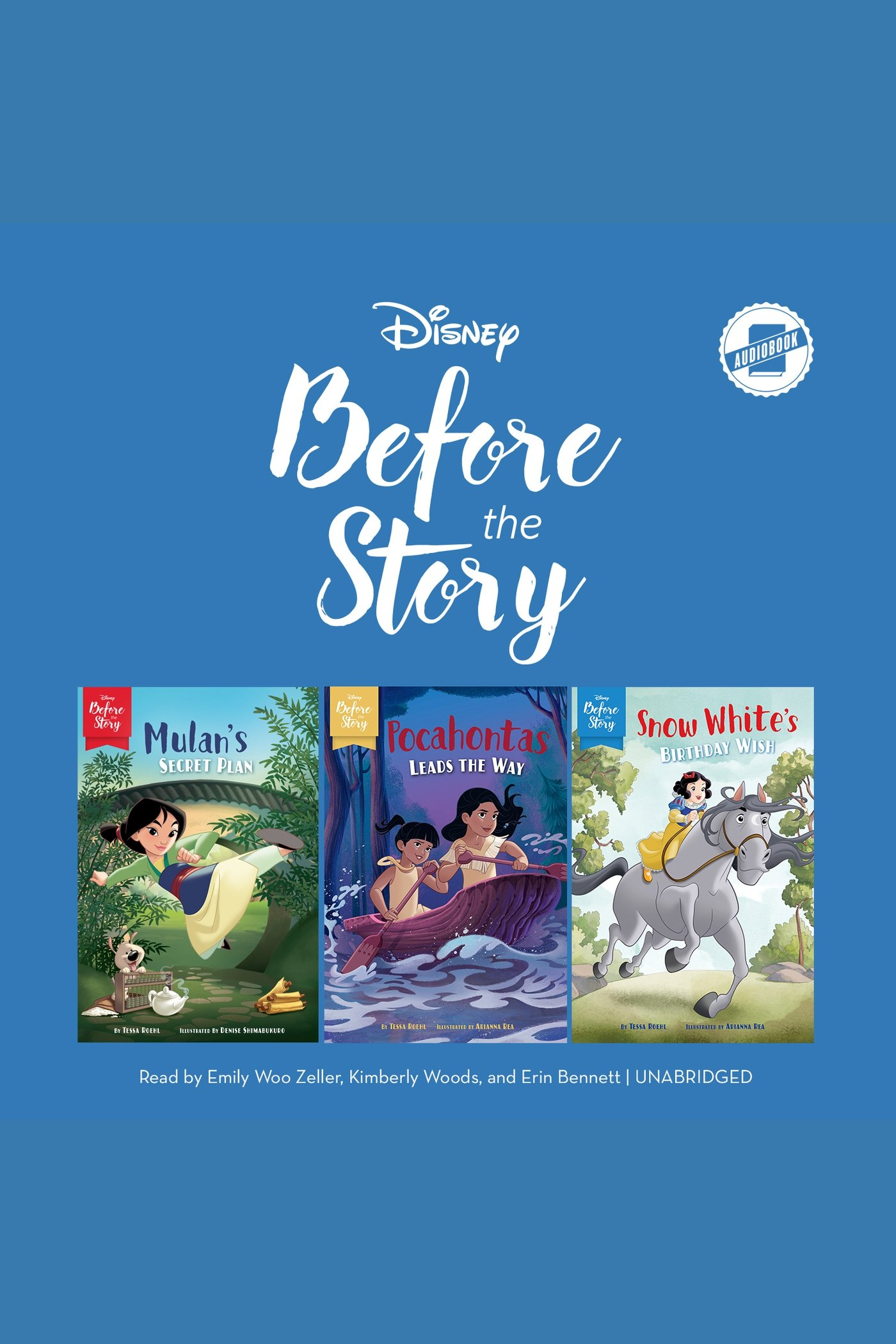 Disney Before the Story: Mulan, Pocohontas & Snow White Mulan's Secret Plan, Pocahontas Leads the Way & Snow White's Birthday Wish