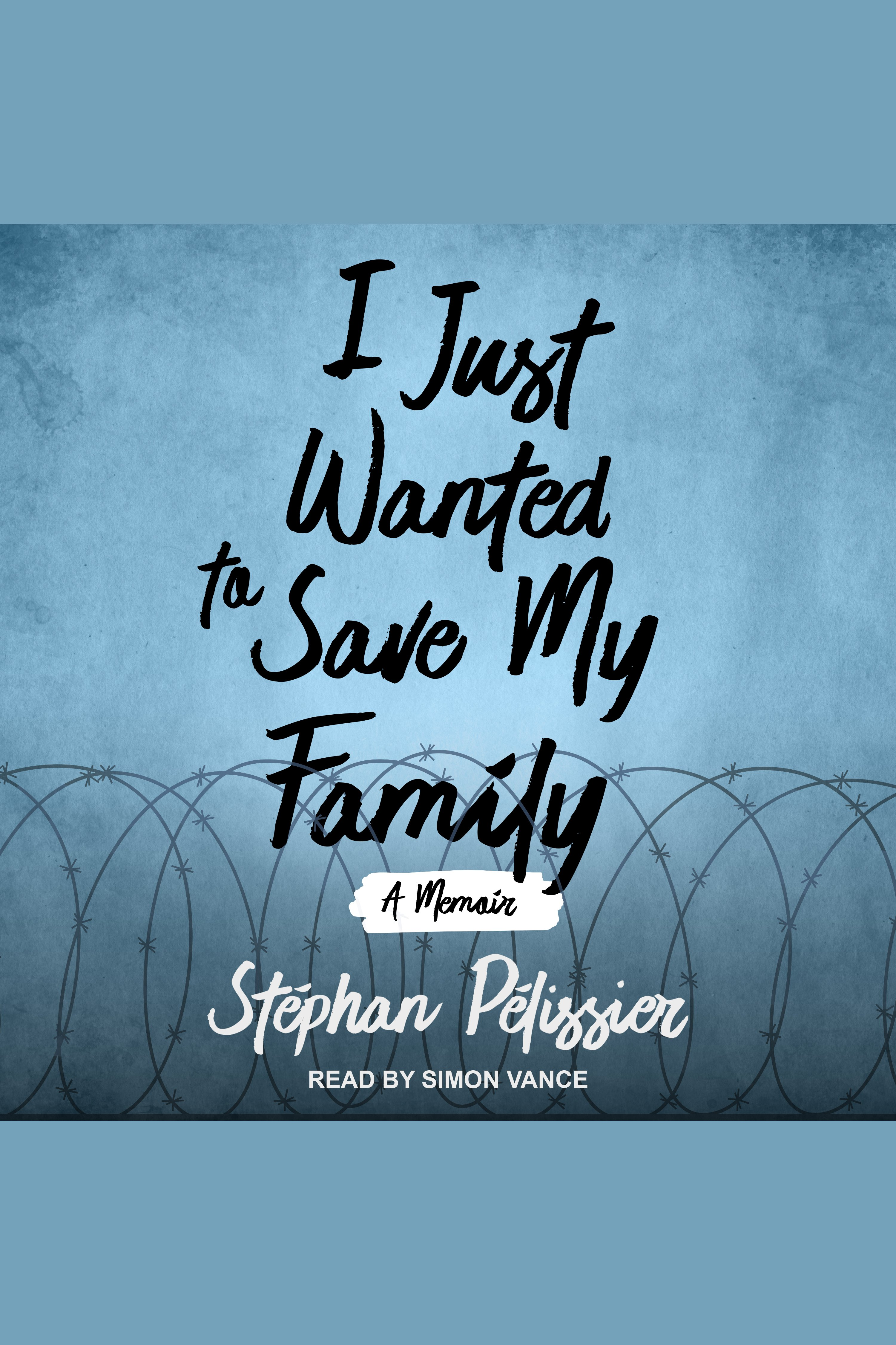 Cover Image of I Just Wanted to Save My Family