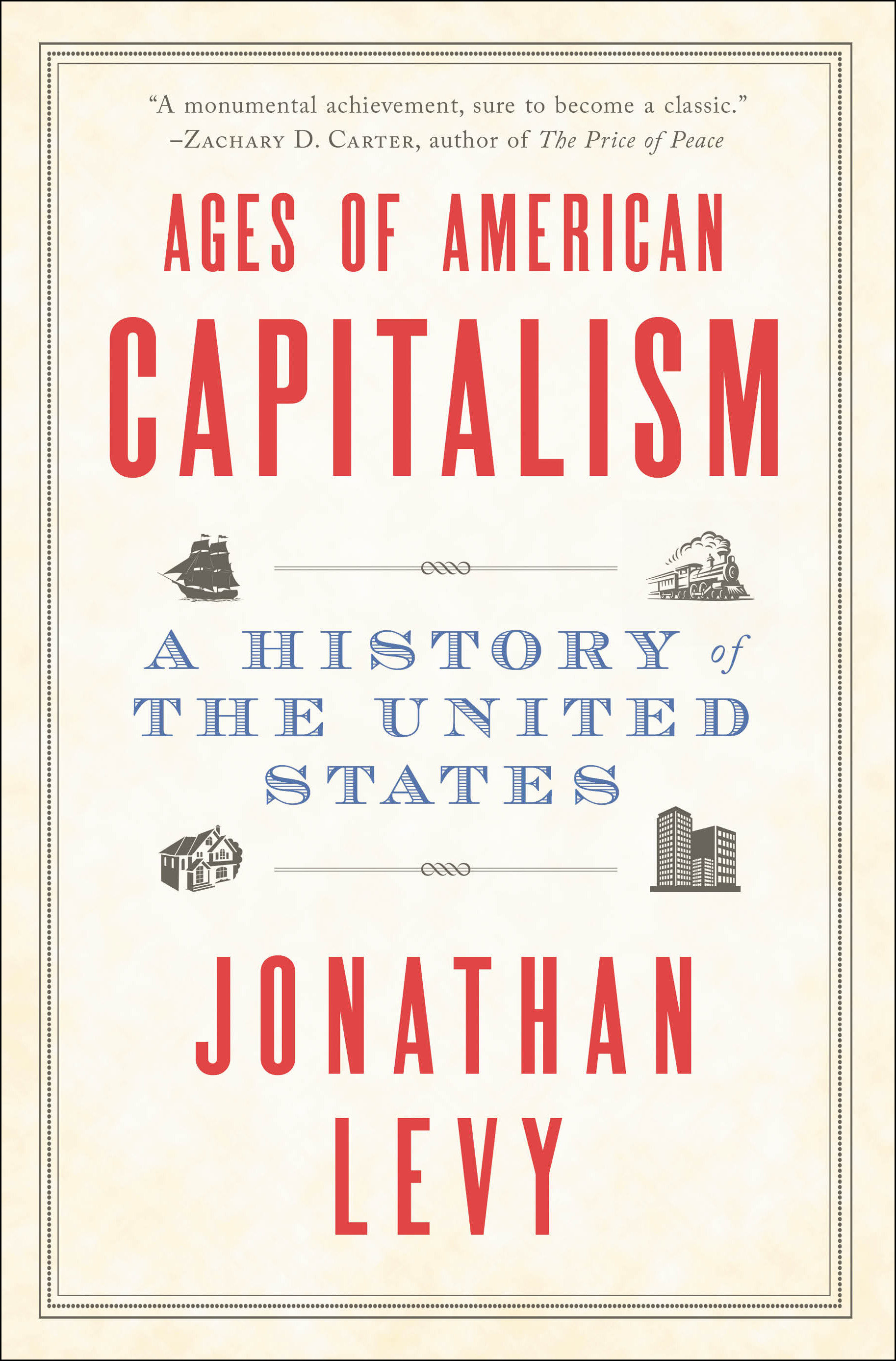 Ages of American Capitalism A History of the United States