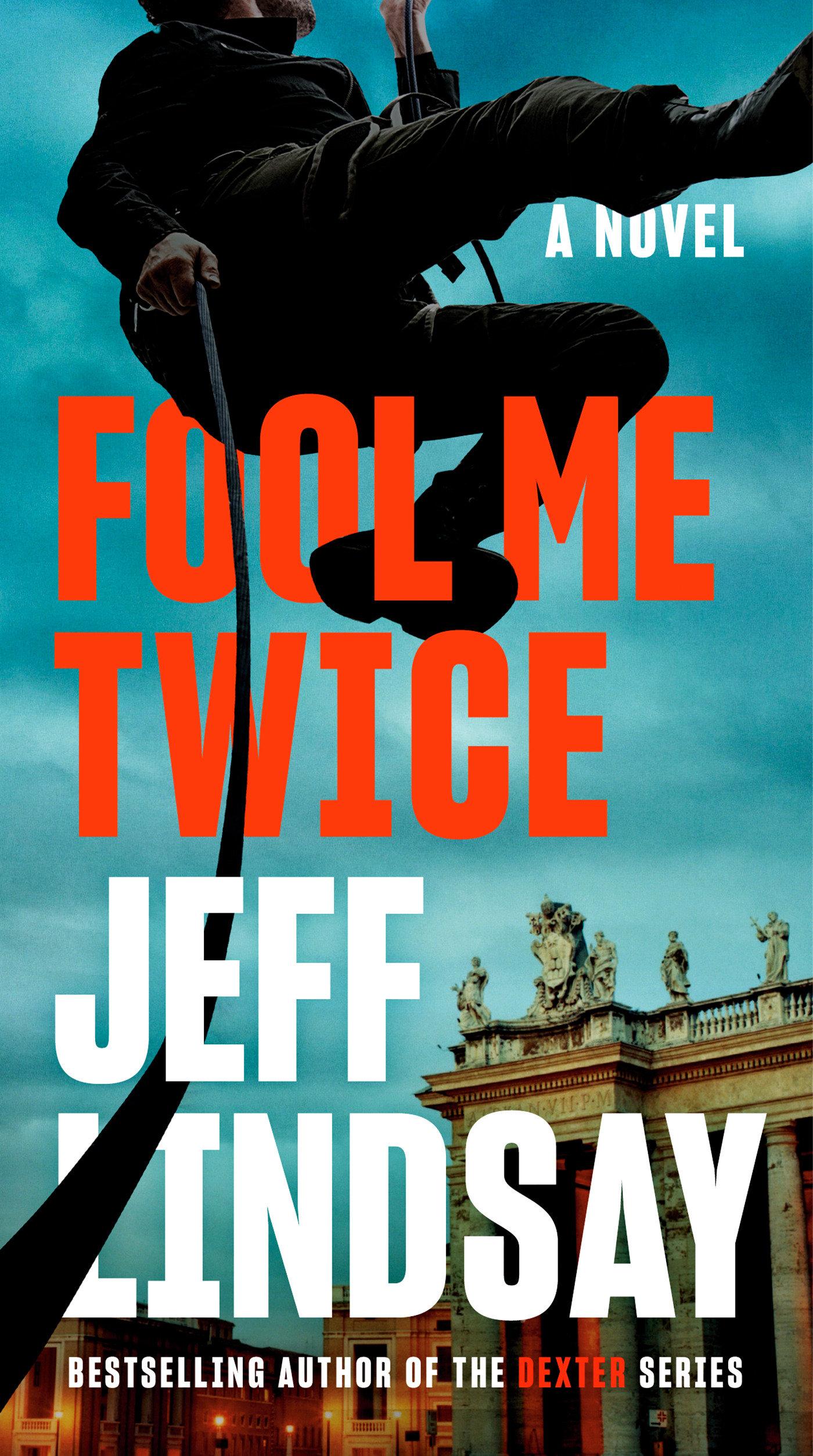 Fool Me Twice A Novel