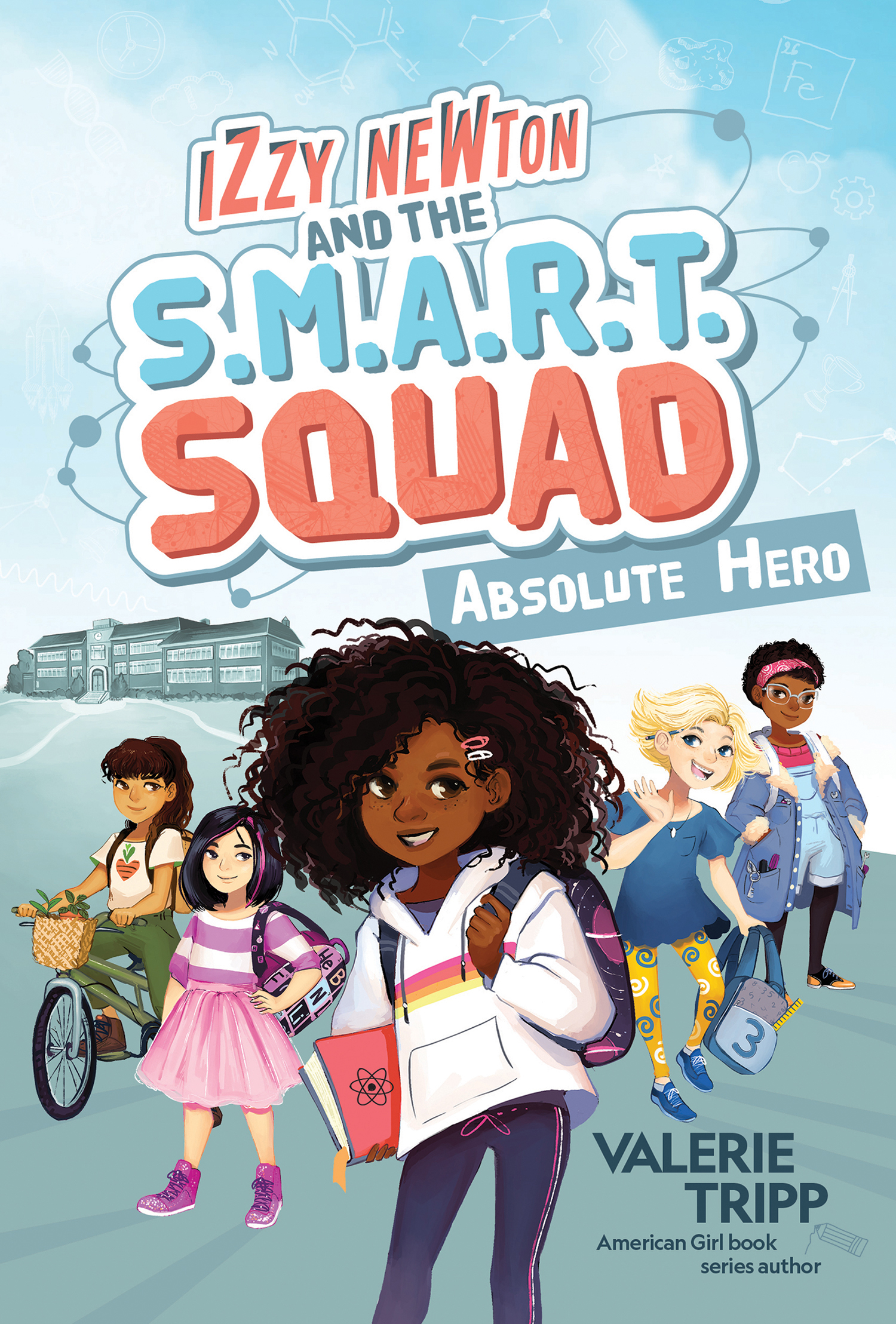 Izzy Newton and the S.M.A.R.T. Squad: Absolute Hero (Book 1) [electronic resource (downloadable eBook)]