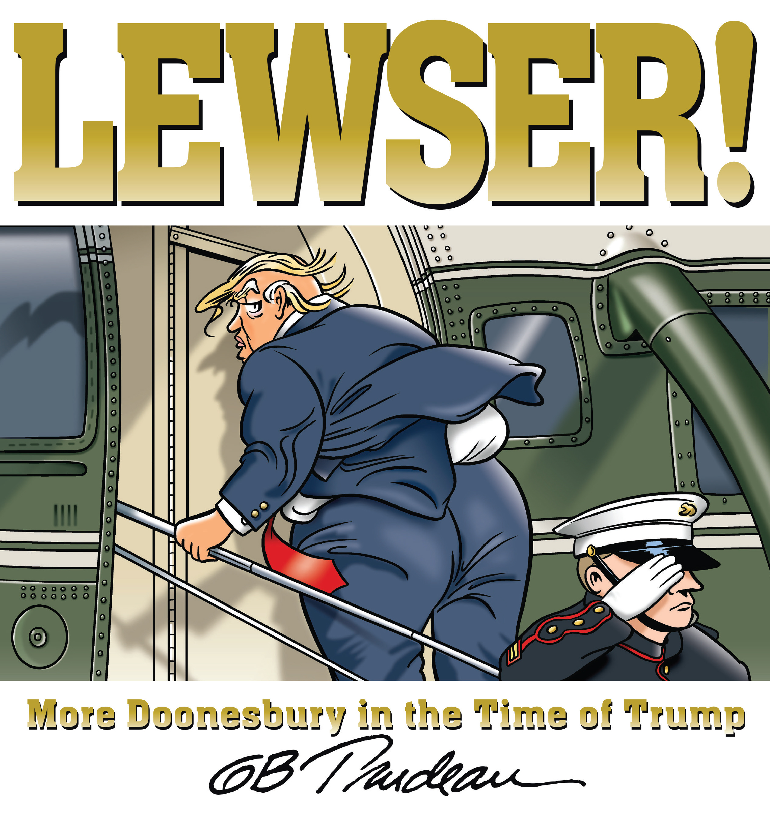LEWSER! More Doonesbury in the Time of Trump