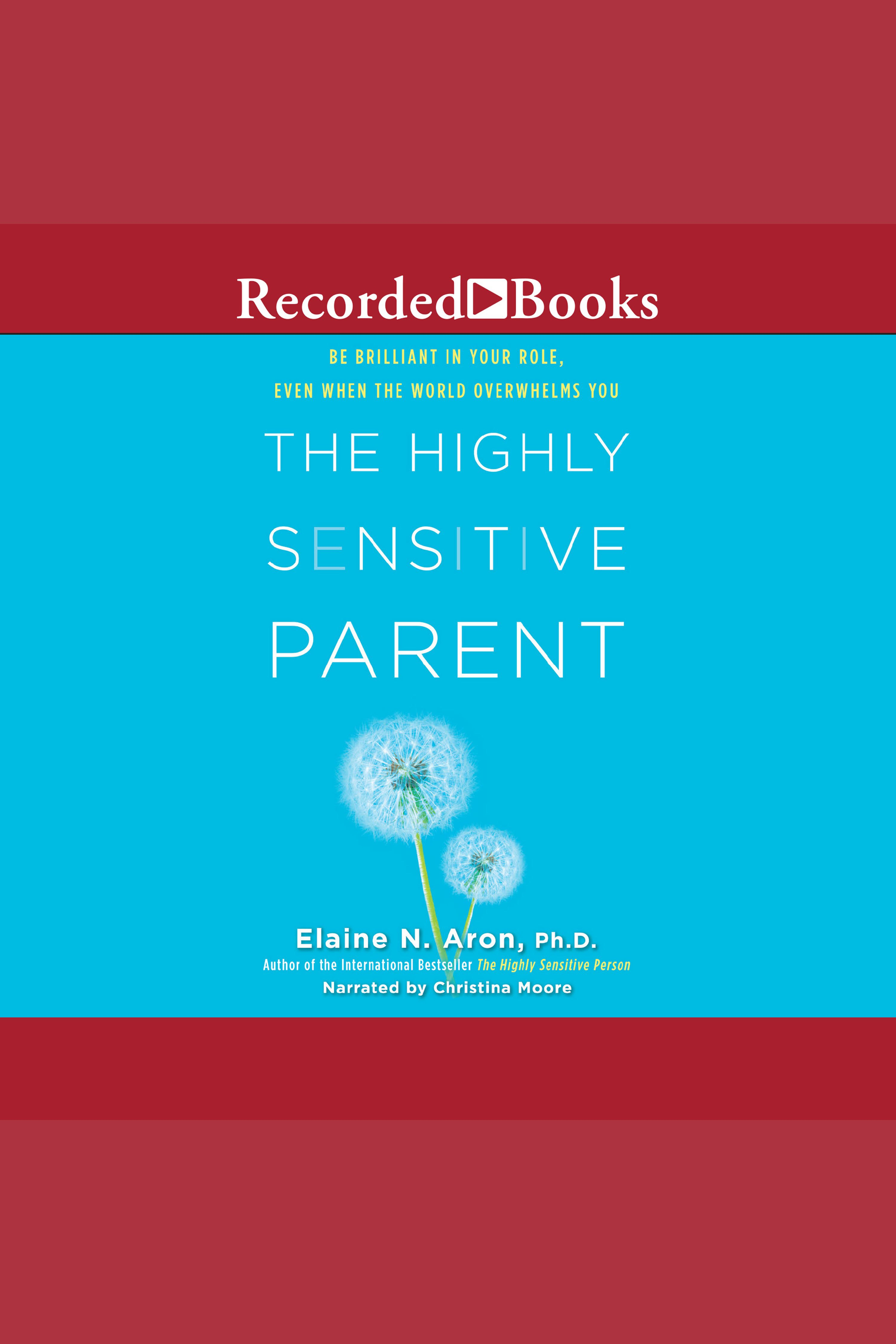 Highly Sensitive Parent, The Be Brilliant In Your Role, Even When The World Overwhelms You
