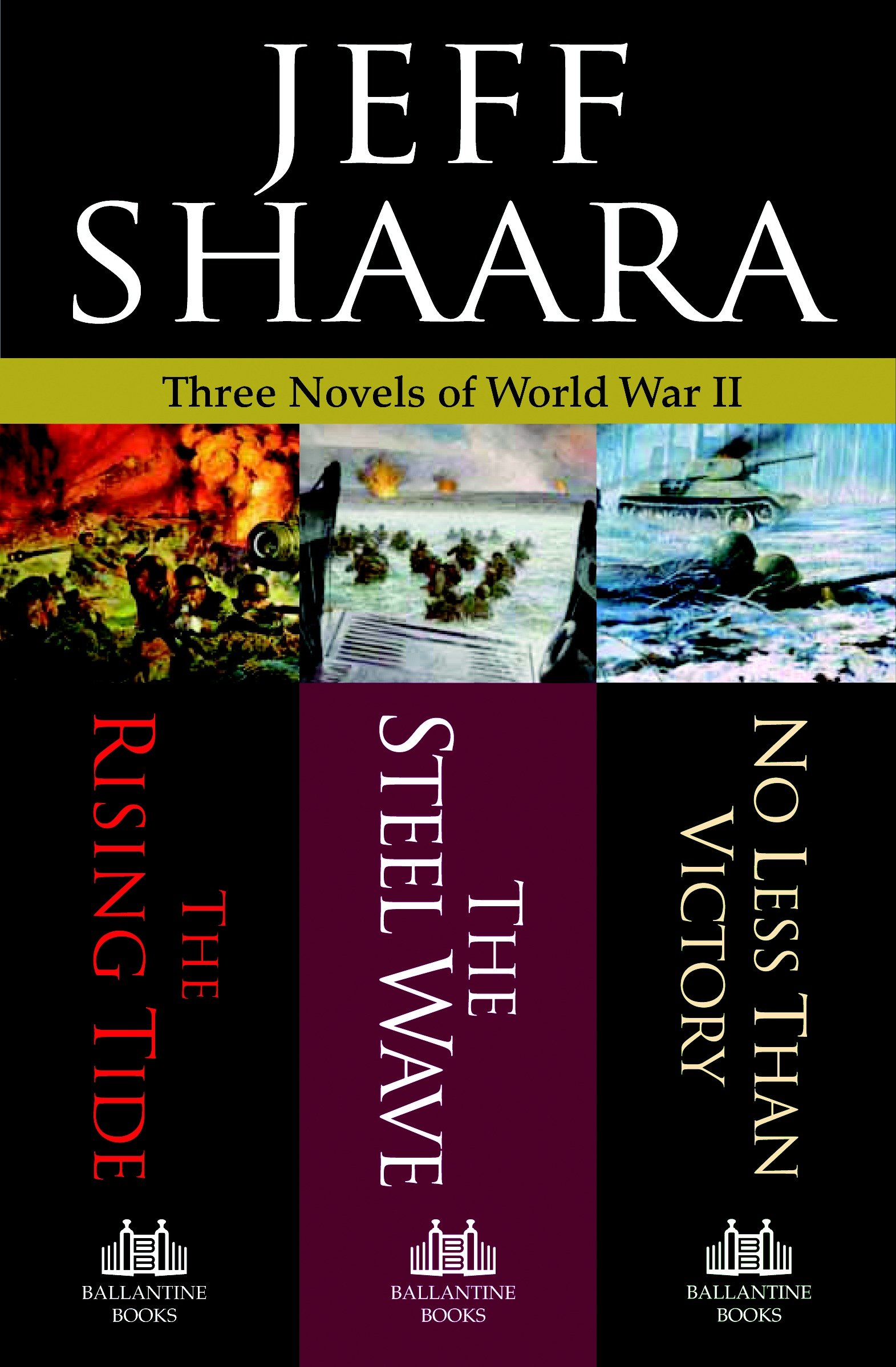 Three novels of World War II The rising tide, the steel wave, no less than victory cover image