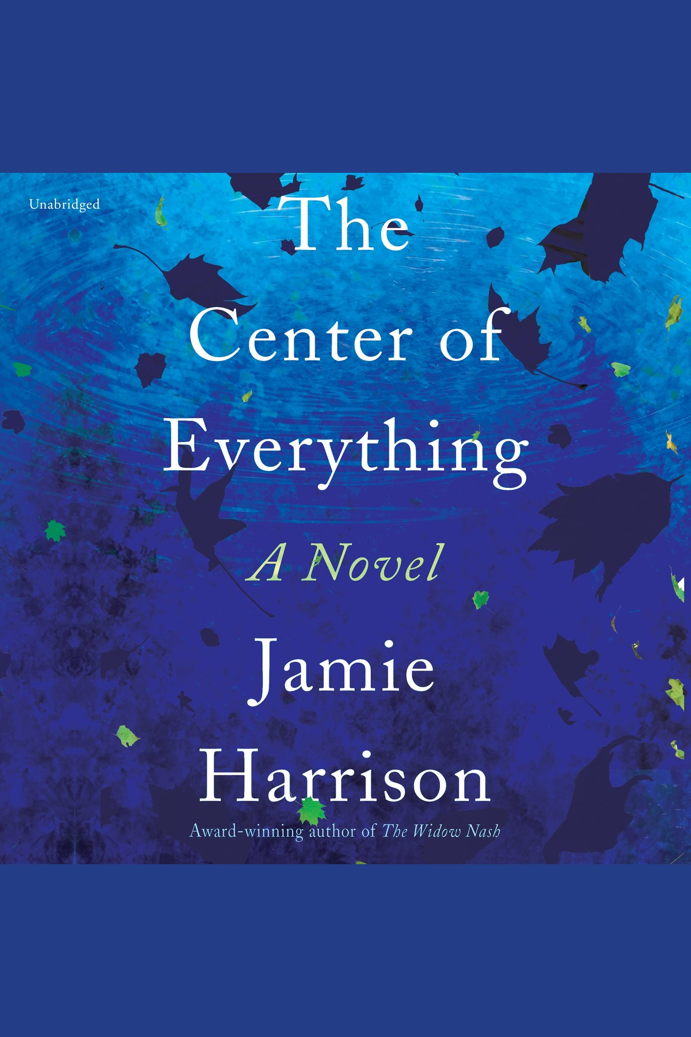 Center of Everything, The A Novel