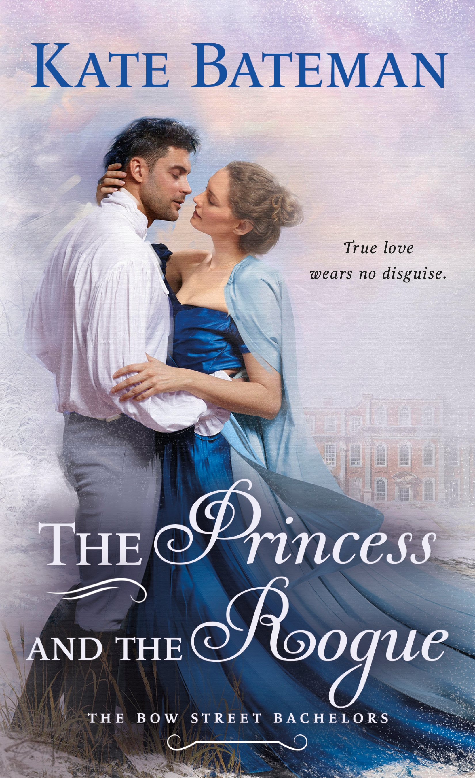 The Princess and the Rogue A Bow Street Bachelors Novel