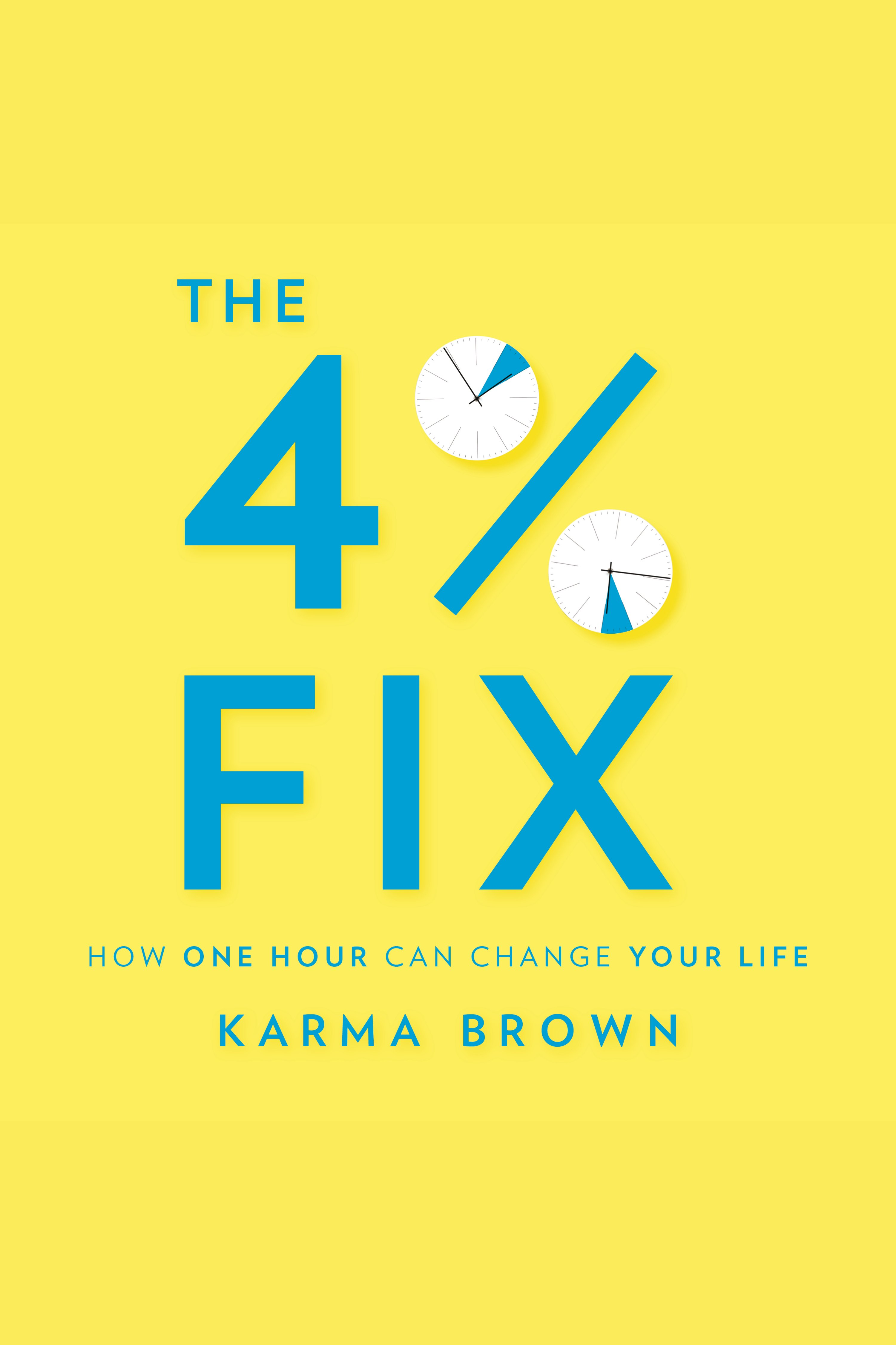 4% Fix, The How One Hour Can Change Your Life