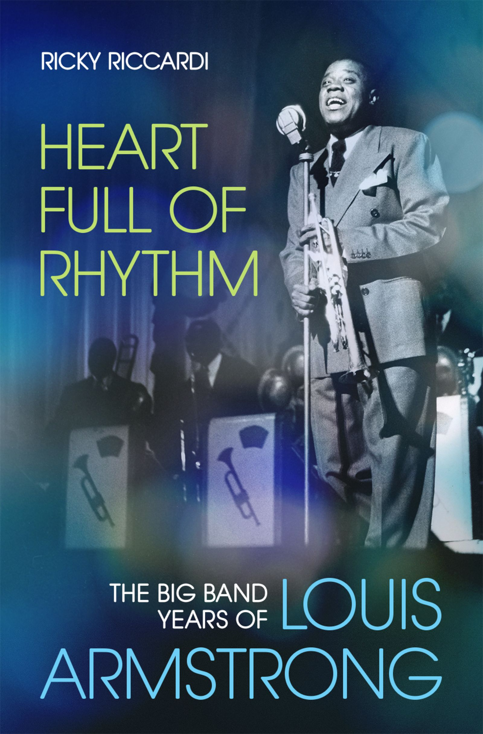Heart Full of Rhythm The Big Band Years of Louis Armstrong