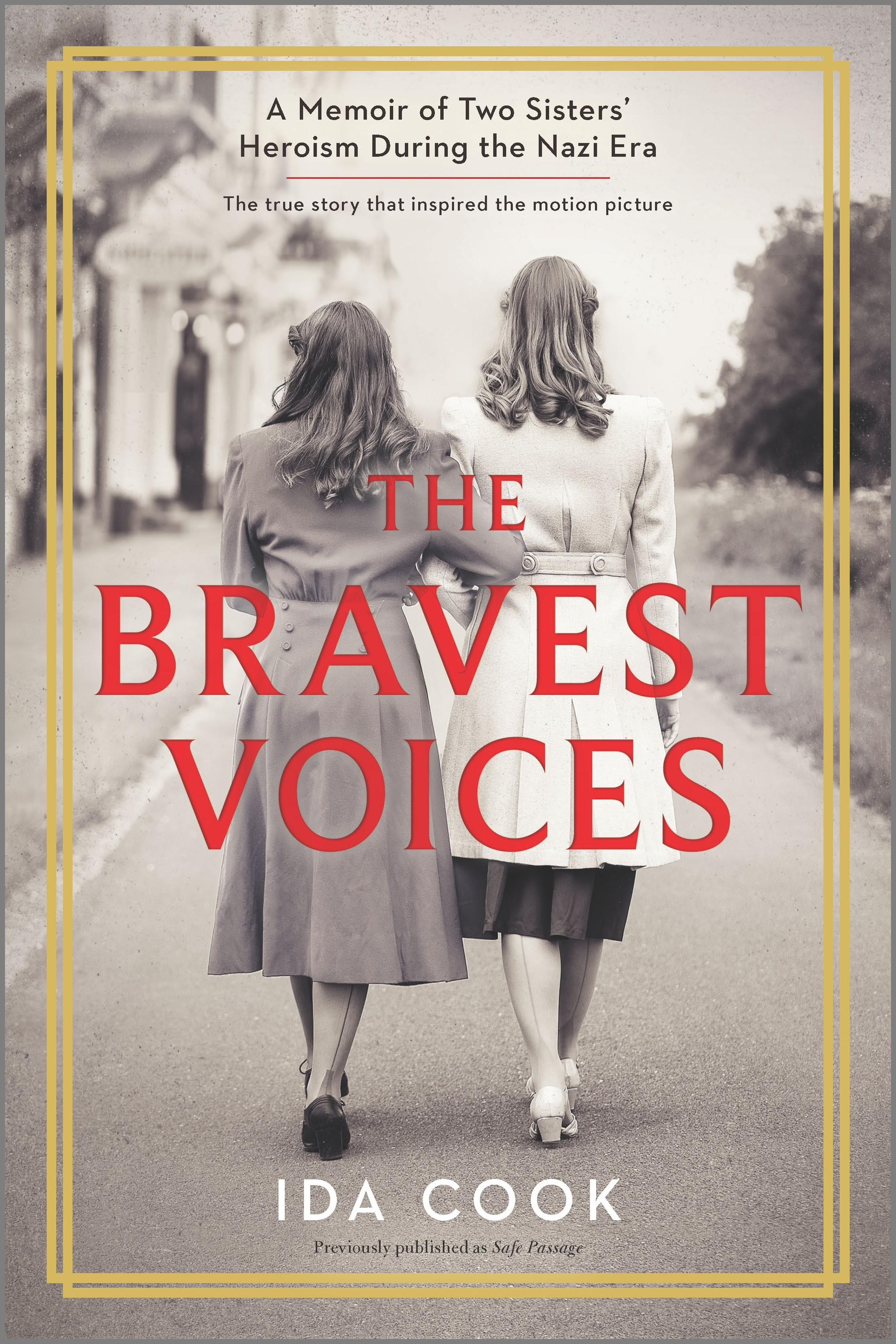 The Bravest Voices A Memoir of Two Sisters' Heroism During the Nazi Era
