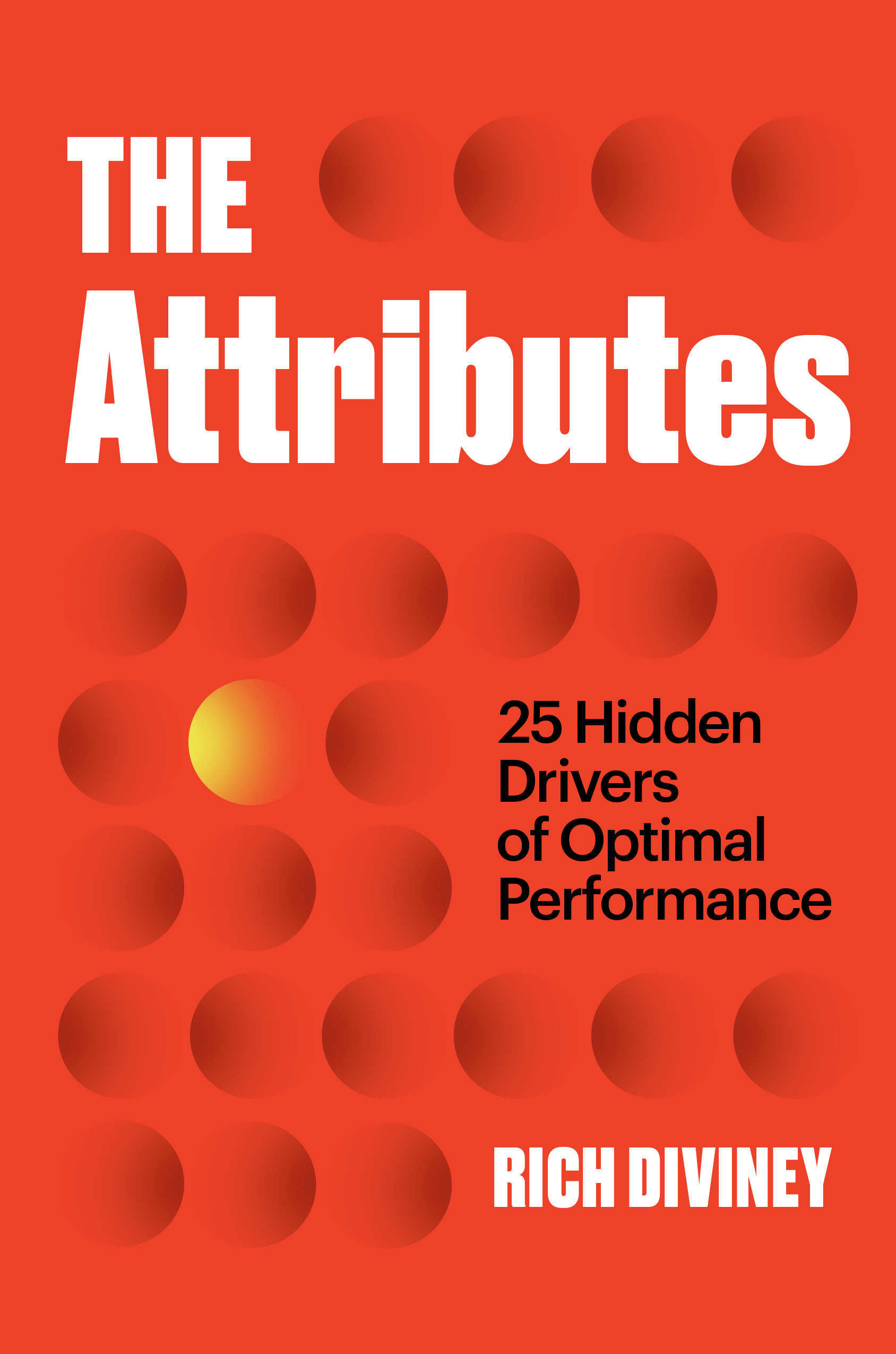 The Attributes 25 Hidden Drivers of Optimal Performance