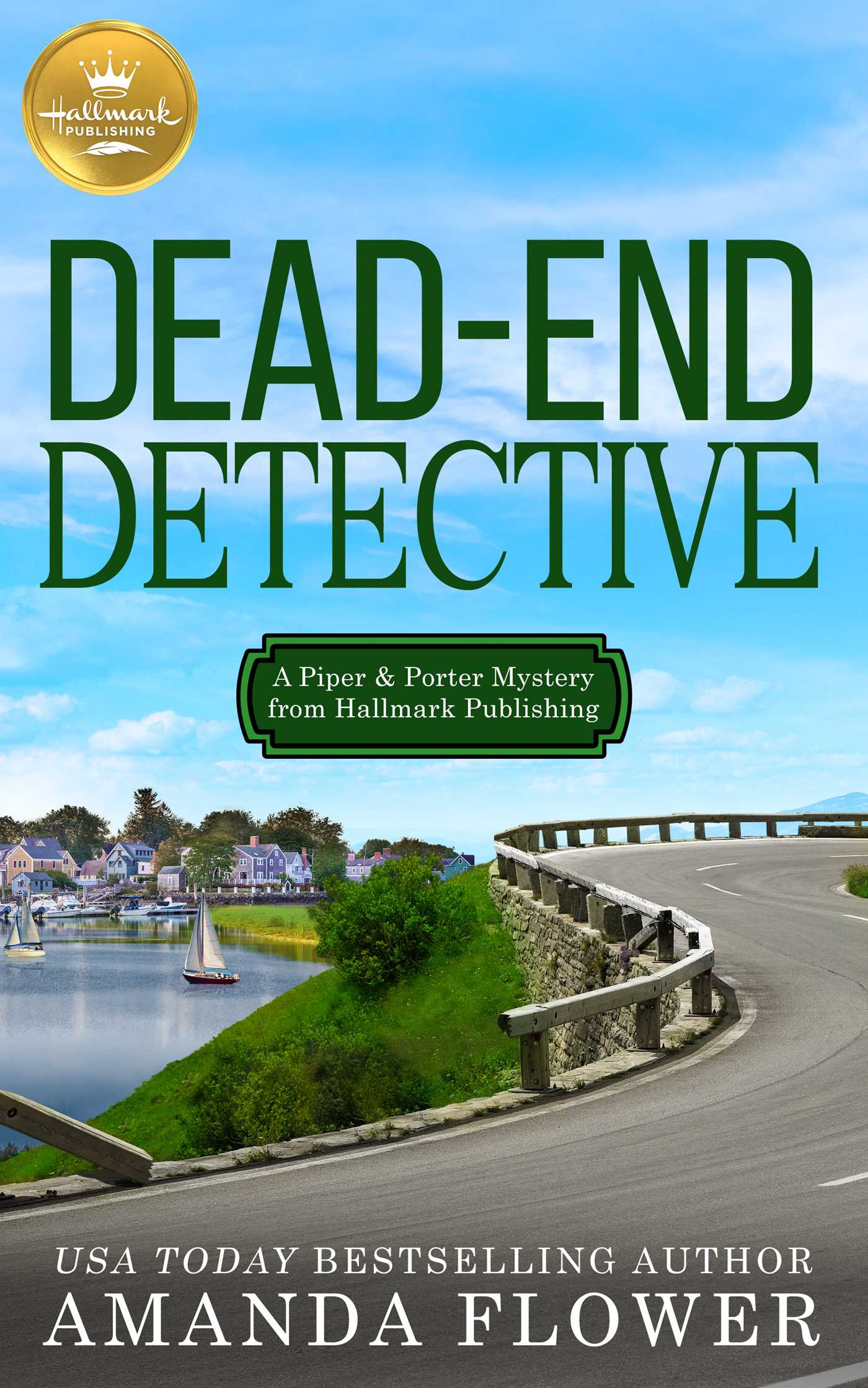 Dead-End Detective A Piper and Porter Mystery from Hallmark Publishing