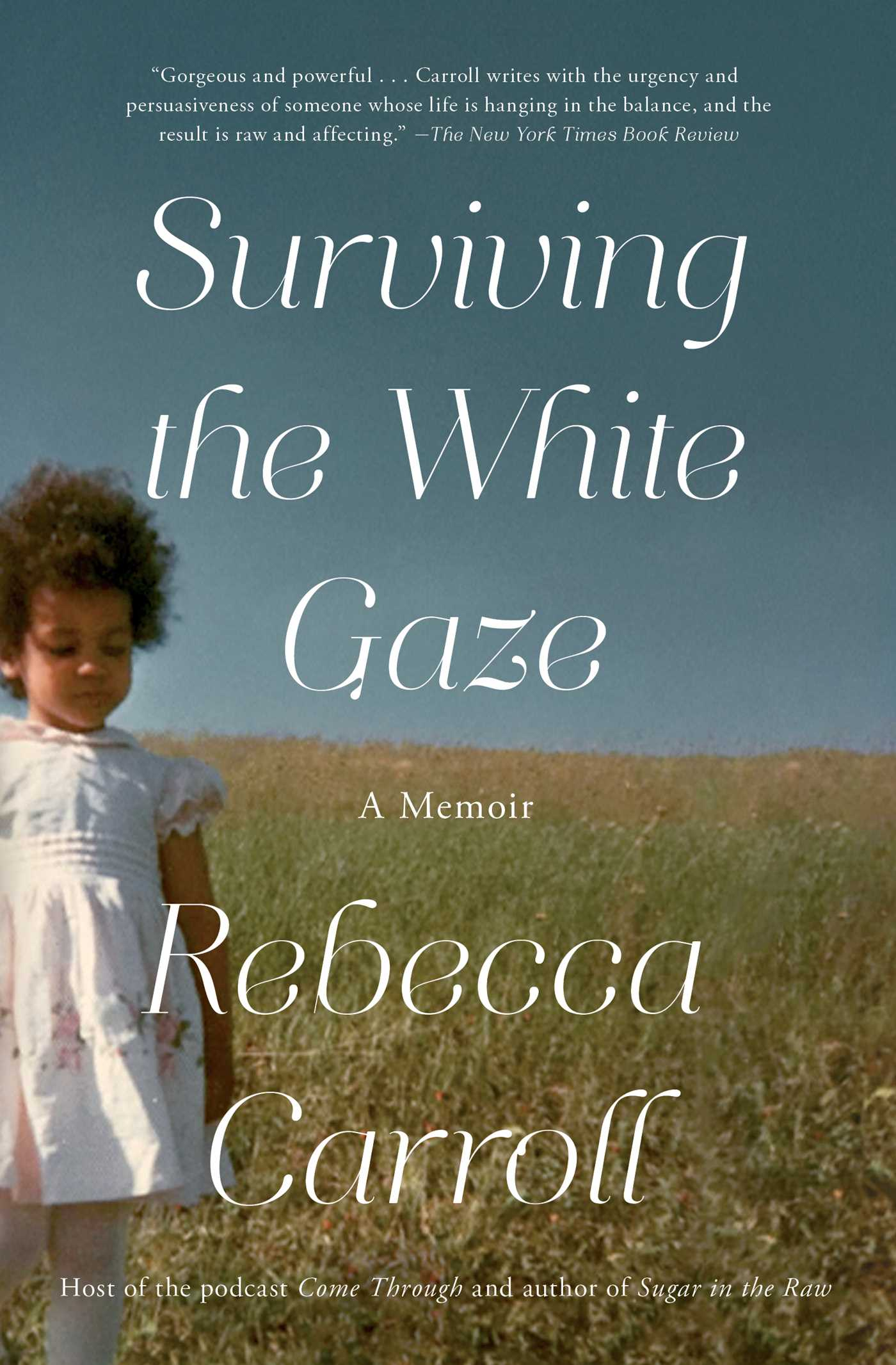 Surviving the White Gaze A Memoir