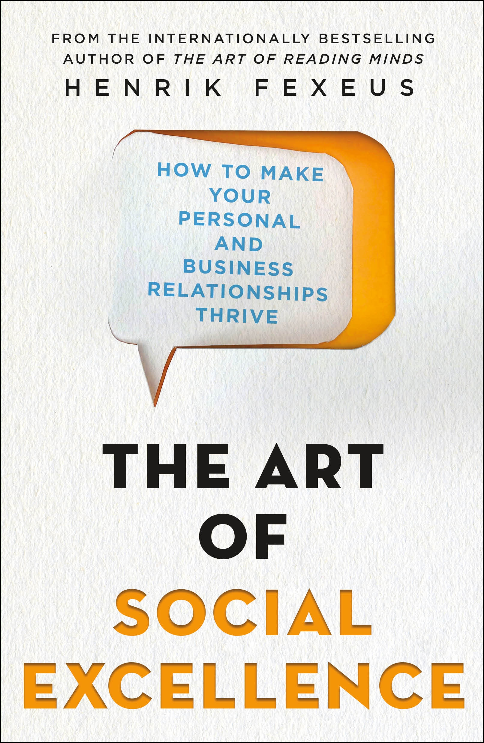 The Art of Social Excellence How to Make Your Personal and Business Relationships Thrive
