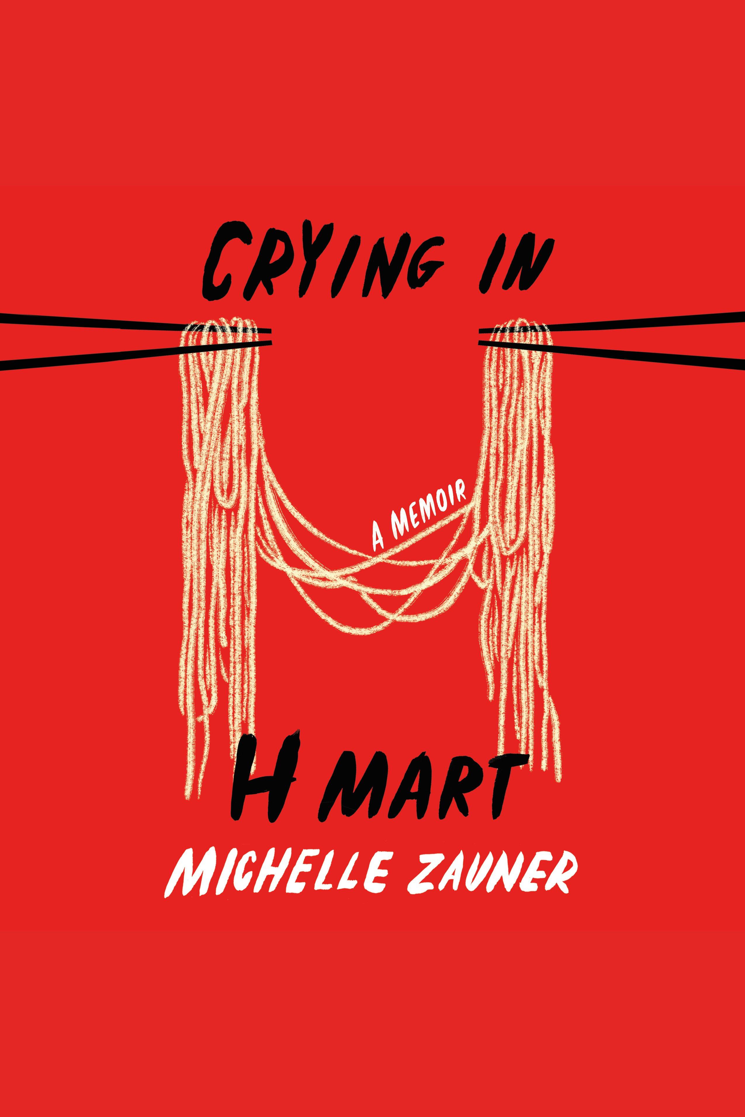 Crying in H Mart A Memoir