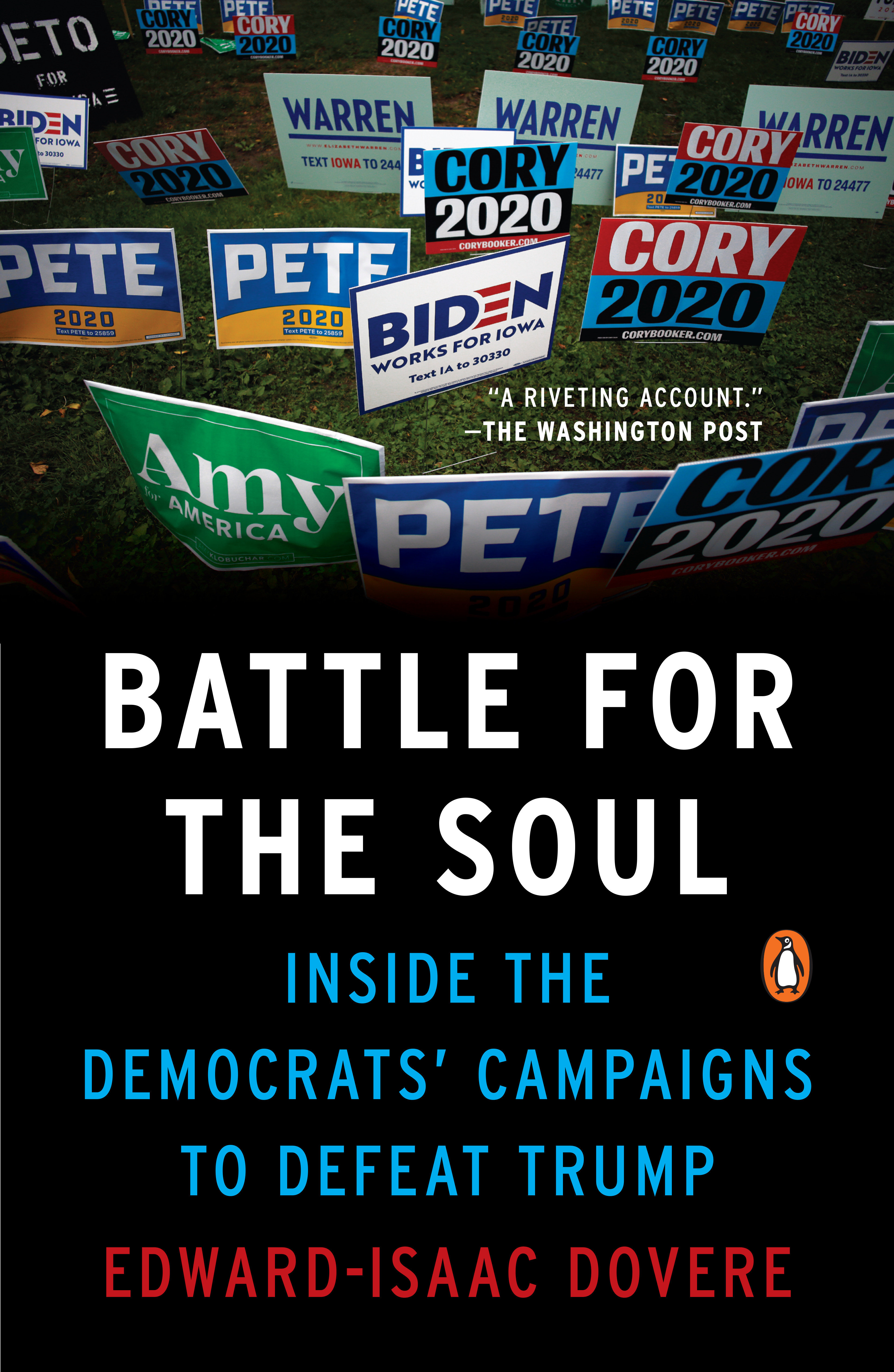 Battle for the Soul Inside the Democrats' Campaigns to Defeat Trump