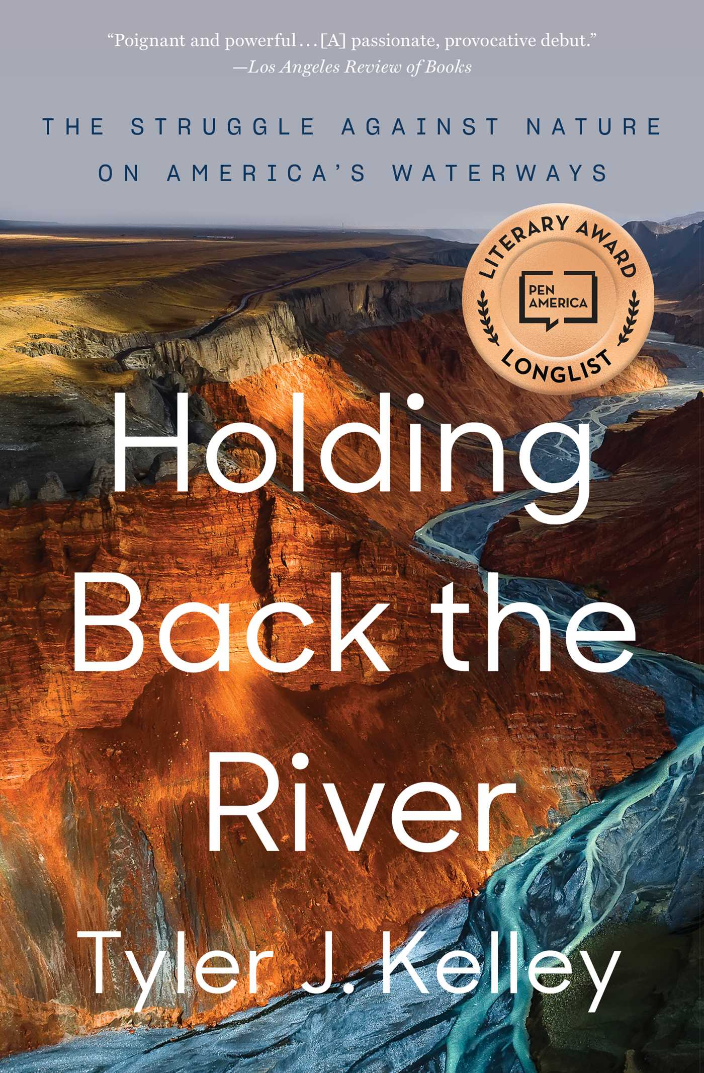 Holding Back the River The Struggle Against Nature on America's Waterways