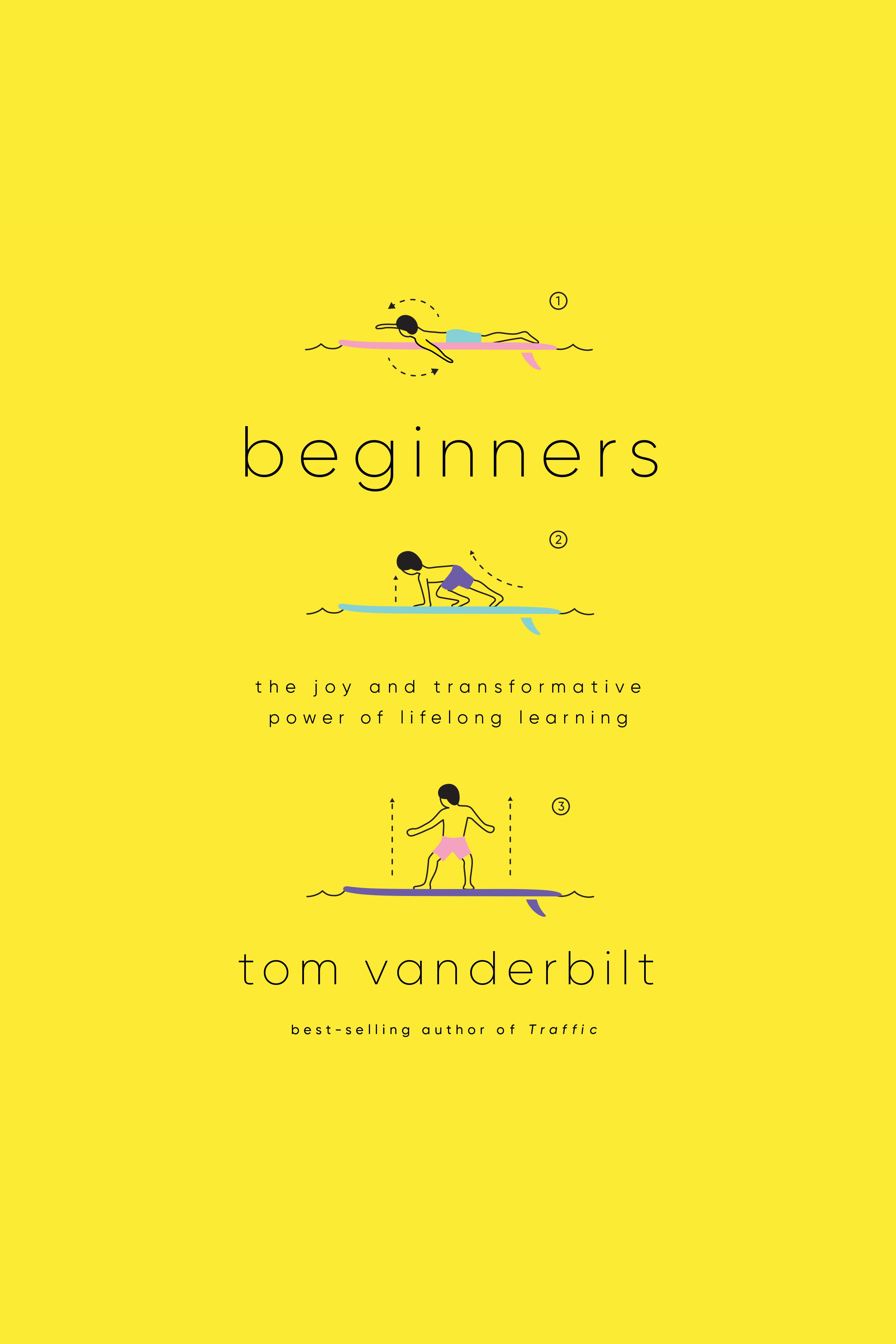 Beginners The Joy and Transformative Power of Lifelong Learning