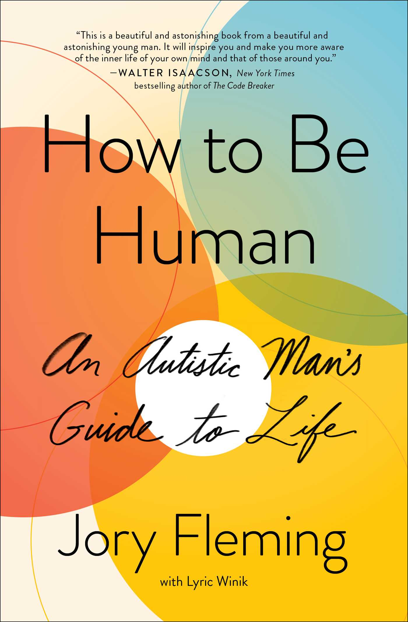 How to Be Human An Autistic Man's Guide to Life
