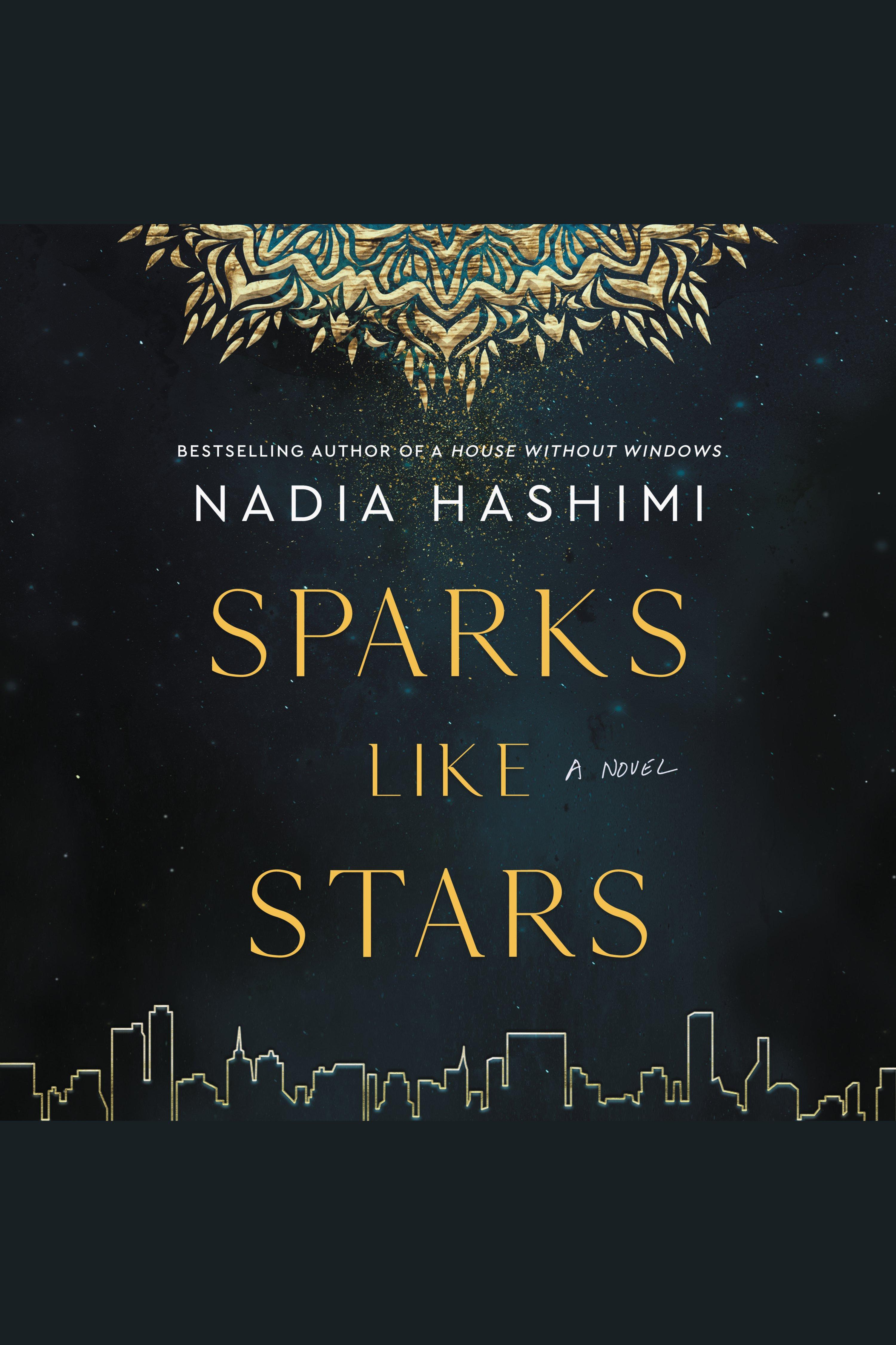 Sparks Like Stars A Novel