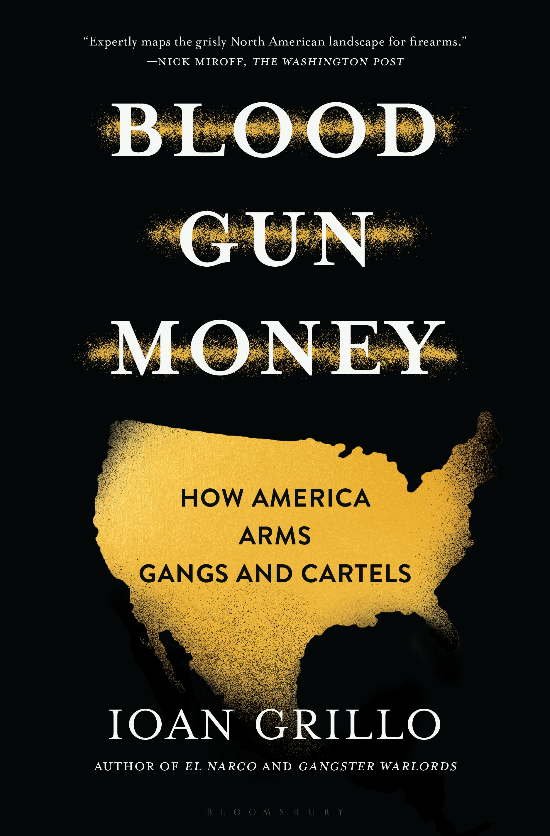 Blood Gun Money How America Arms Gangs and Cartels