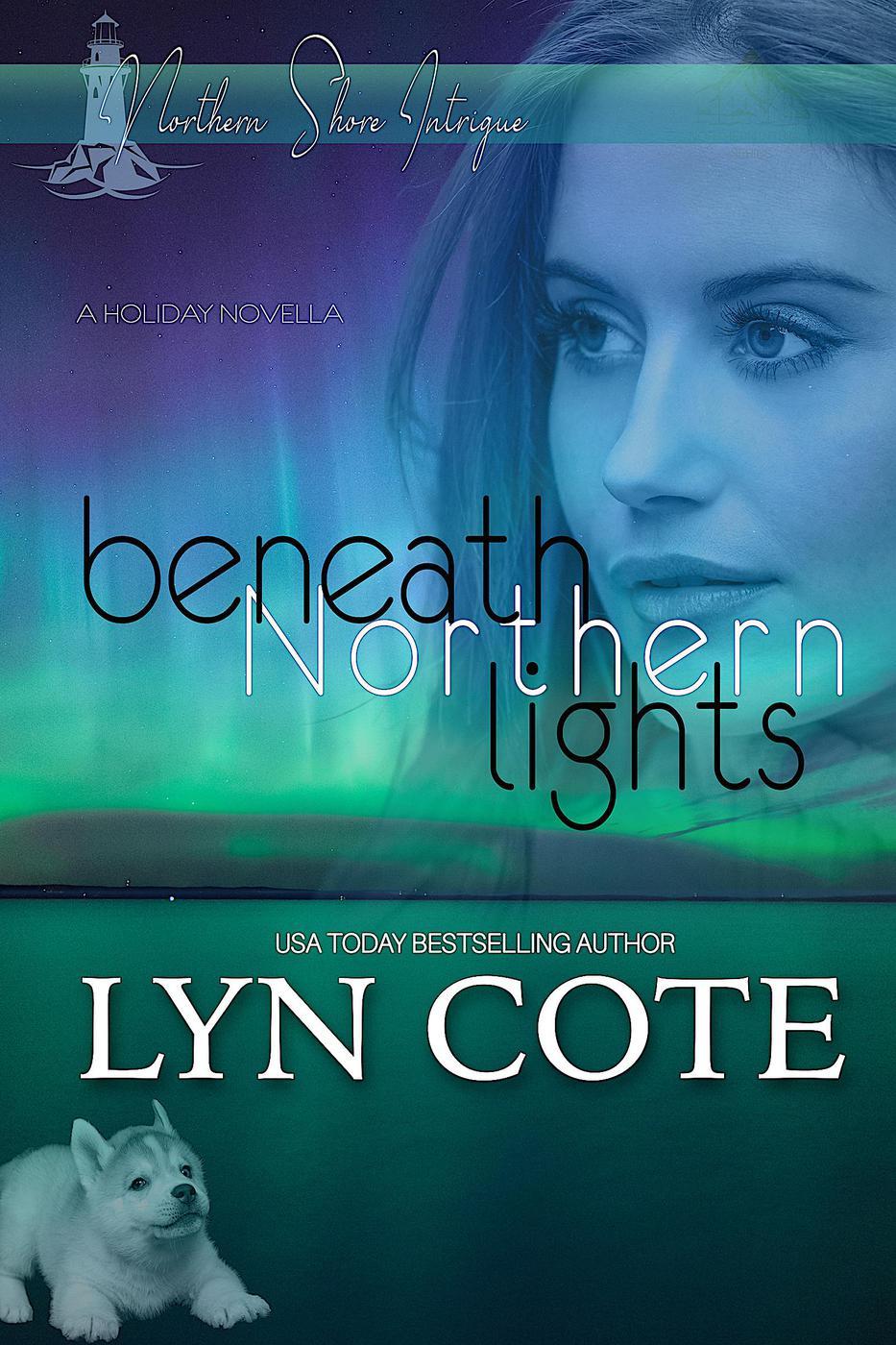 Beneath Northern Lights (Northerner Shore Intrigue, #4)