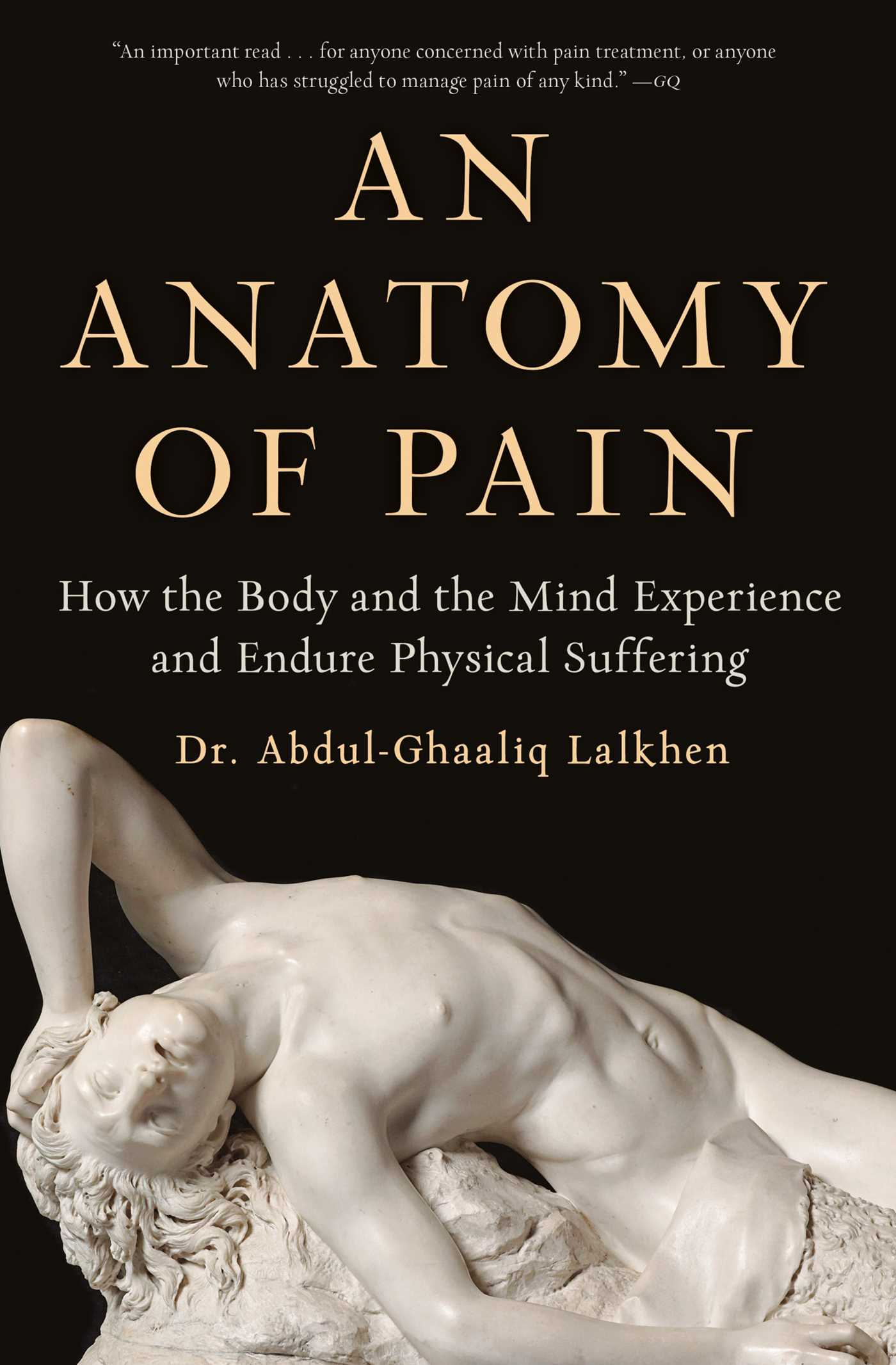 An Anatomy of Pain How the Body and the Mind Experience and Endure Physical Suffering