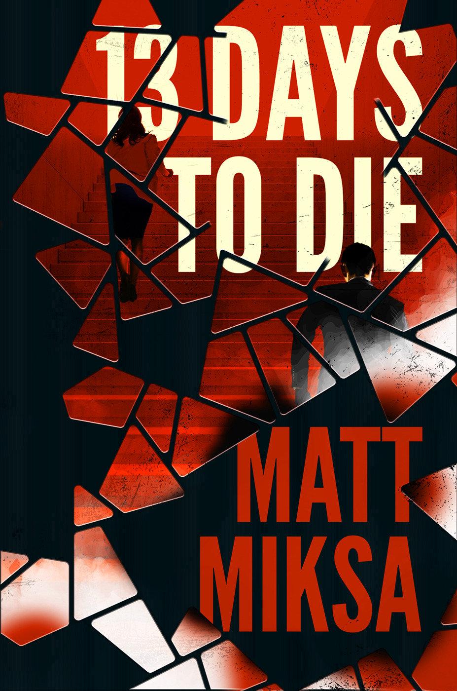 13 Days to Die A Novel