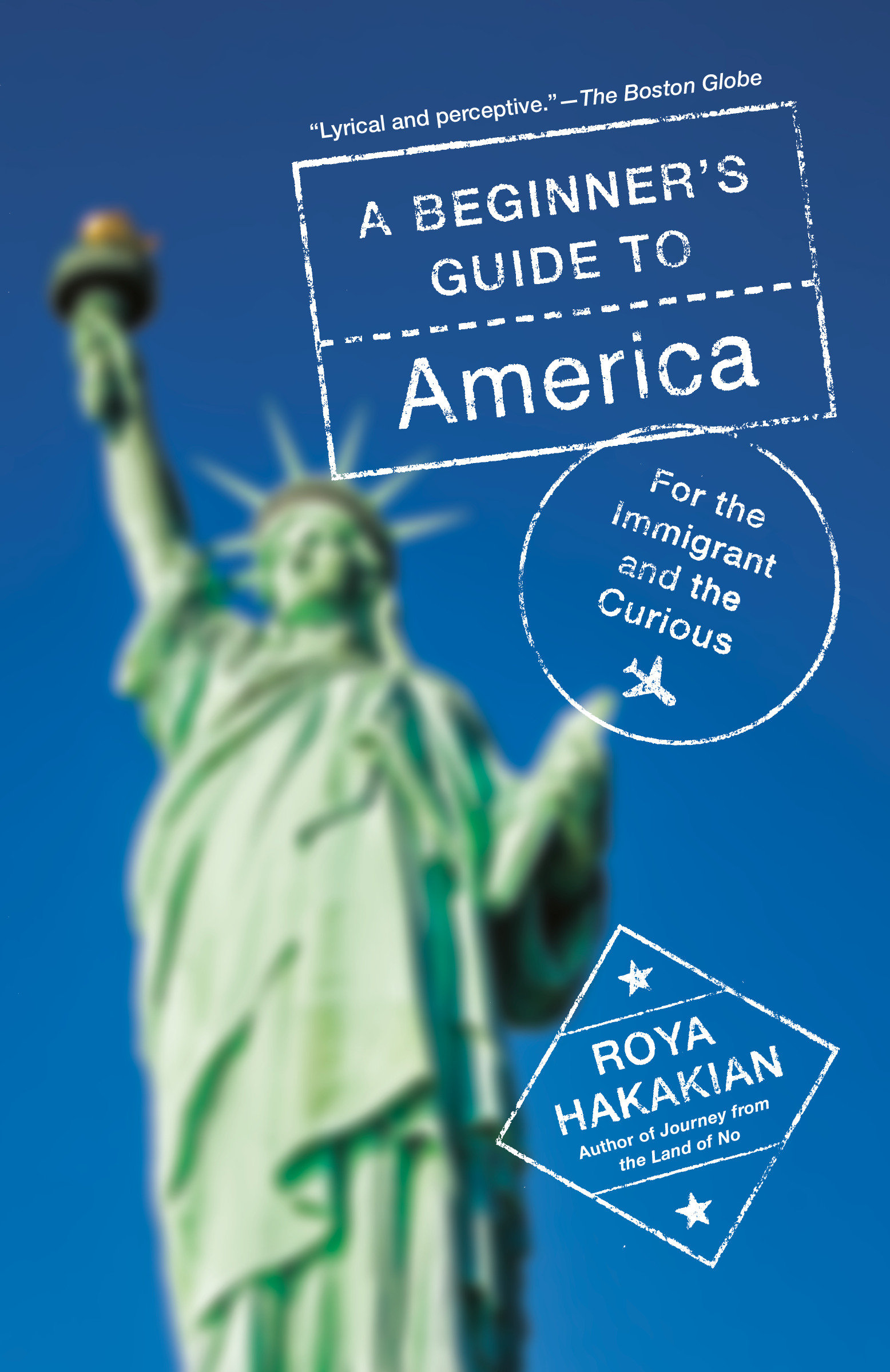 A Beginner's Guide to America For the Immigrant and the Curious