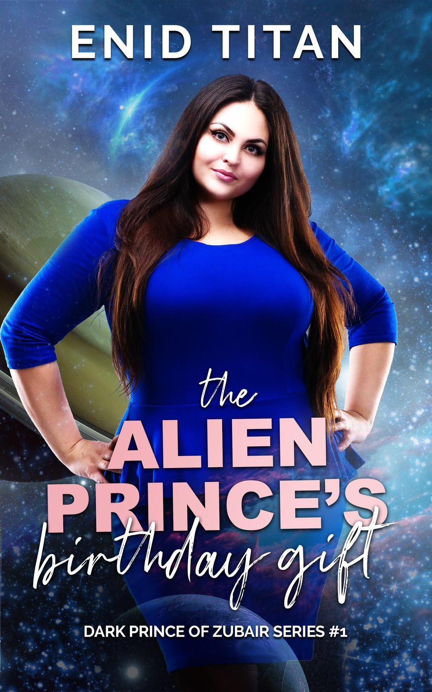 The Alien Prince's Birthday Gift (The Dark Prince of Zubair, #1)