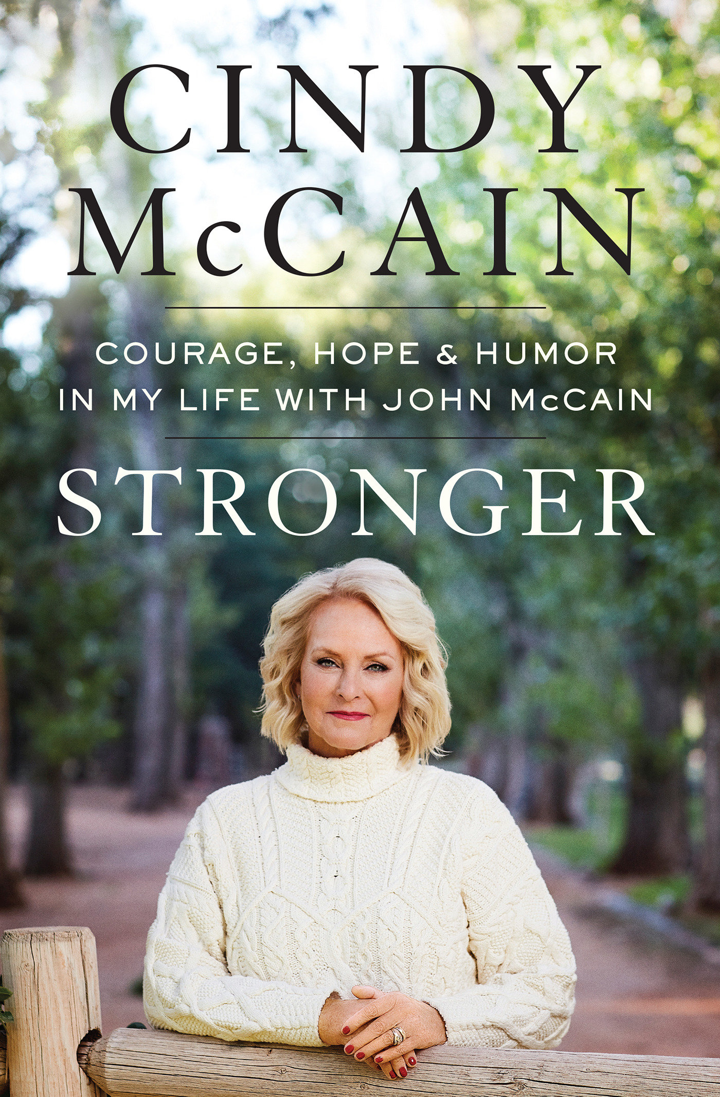Stronger Courage, Hope, and Humor in My Life with John McCain