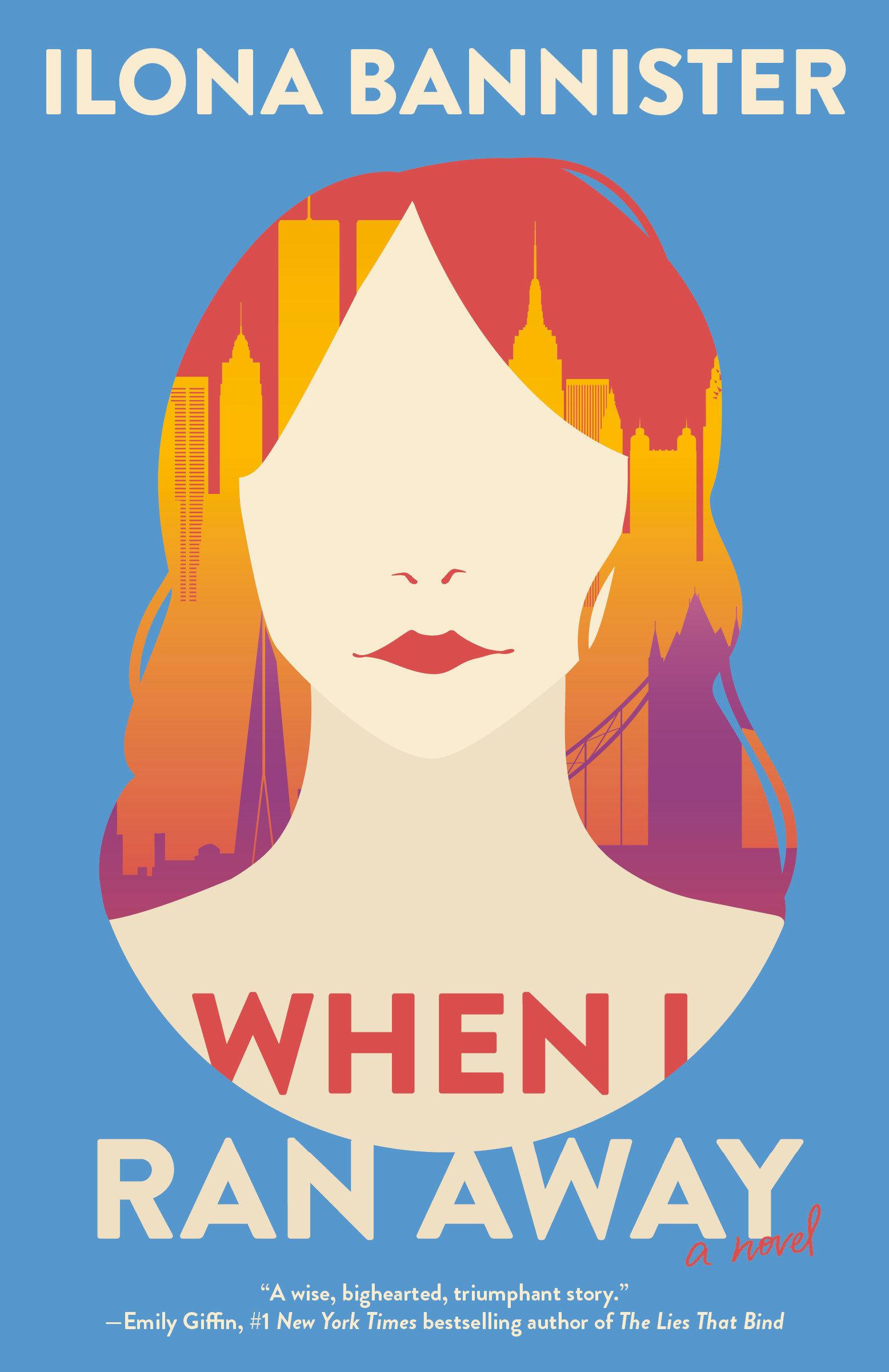 When I Ran Away A Novel