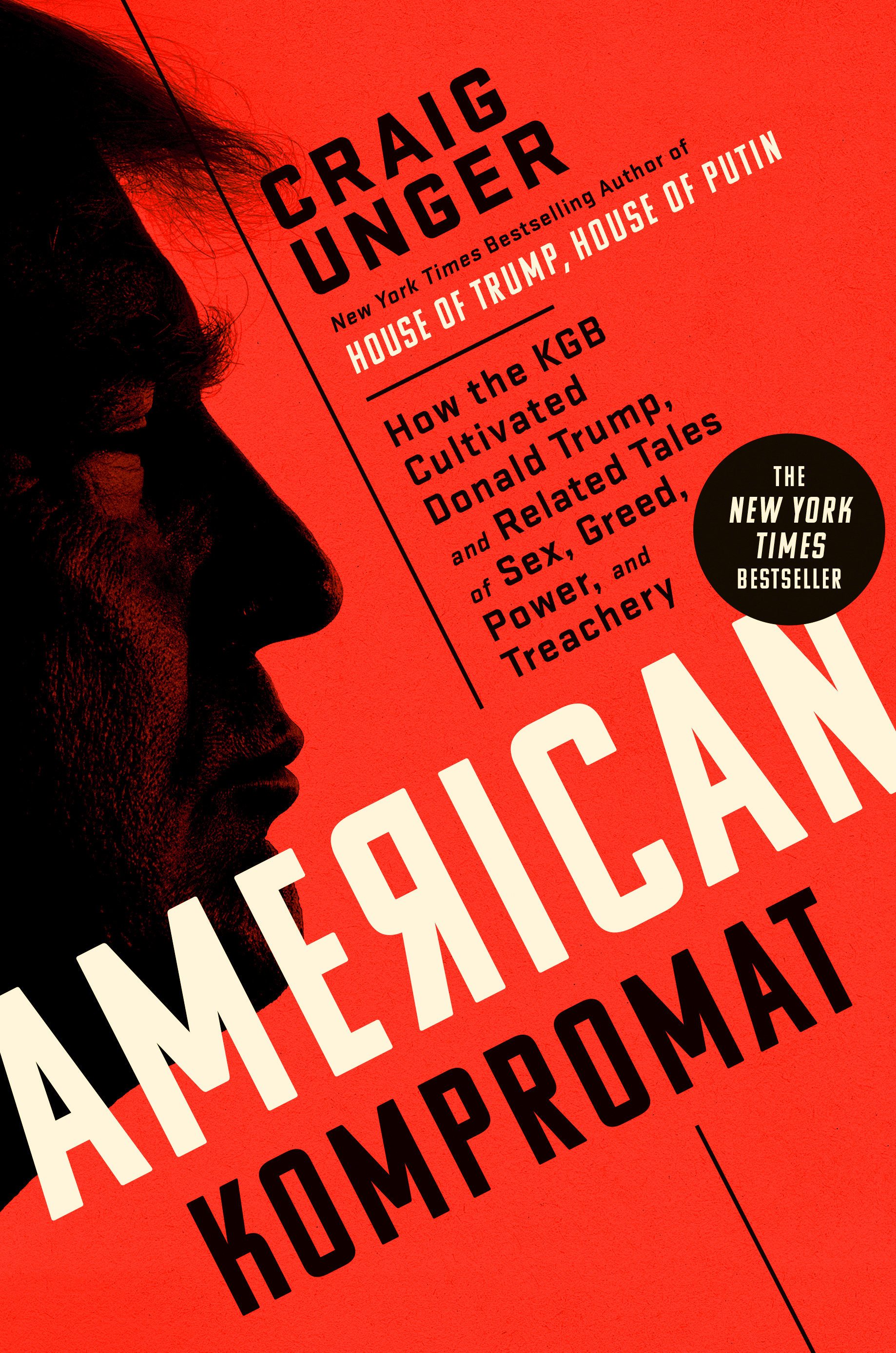 American Kompromat How the KGB Cultivated Donald Trump, and Related Tales of Sex, Greed, Power, and Treachery