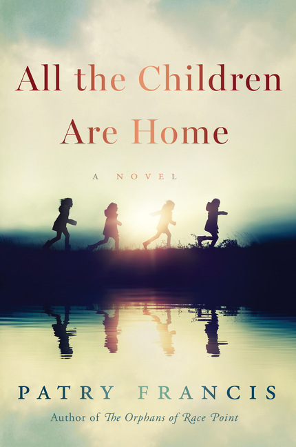 All the Children Are Home A Novel