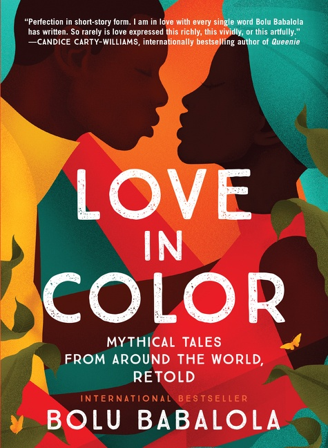 Love in Color Mythical Tales from Around the World, Retold