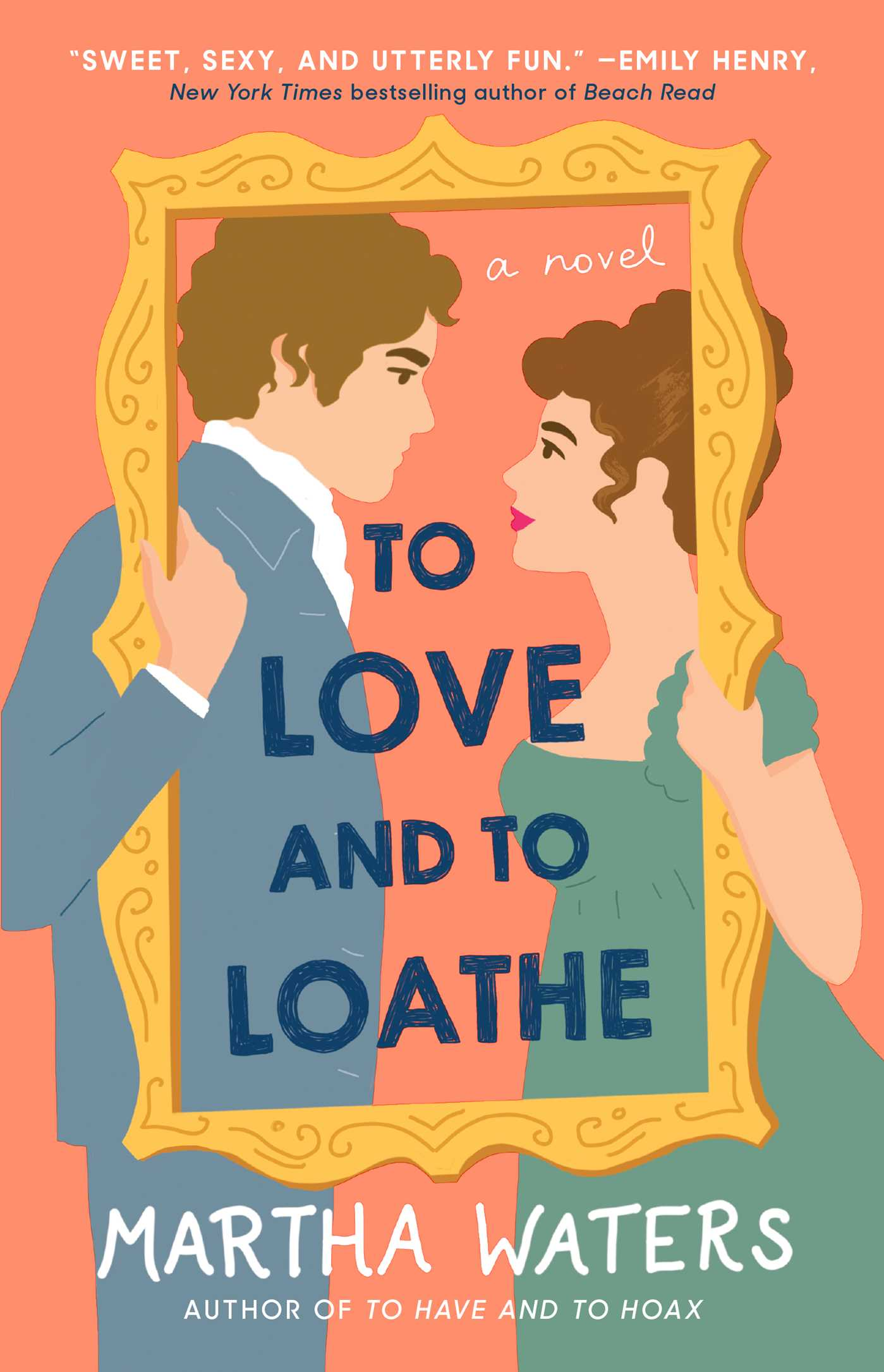 To Love and to Loathe A Novel