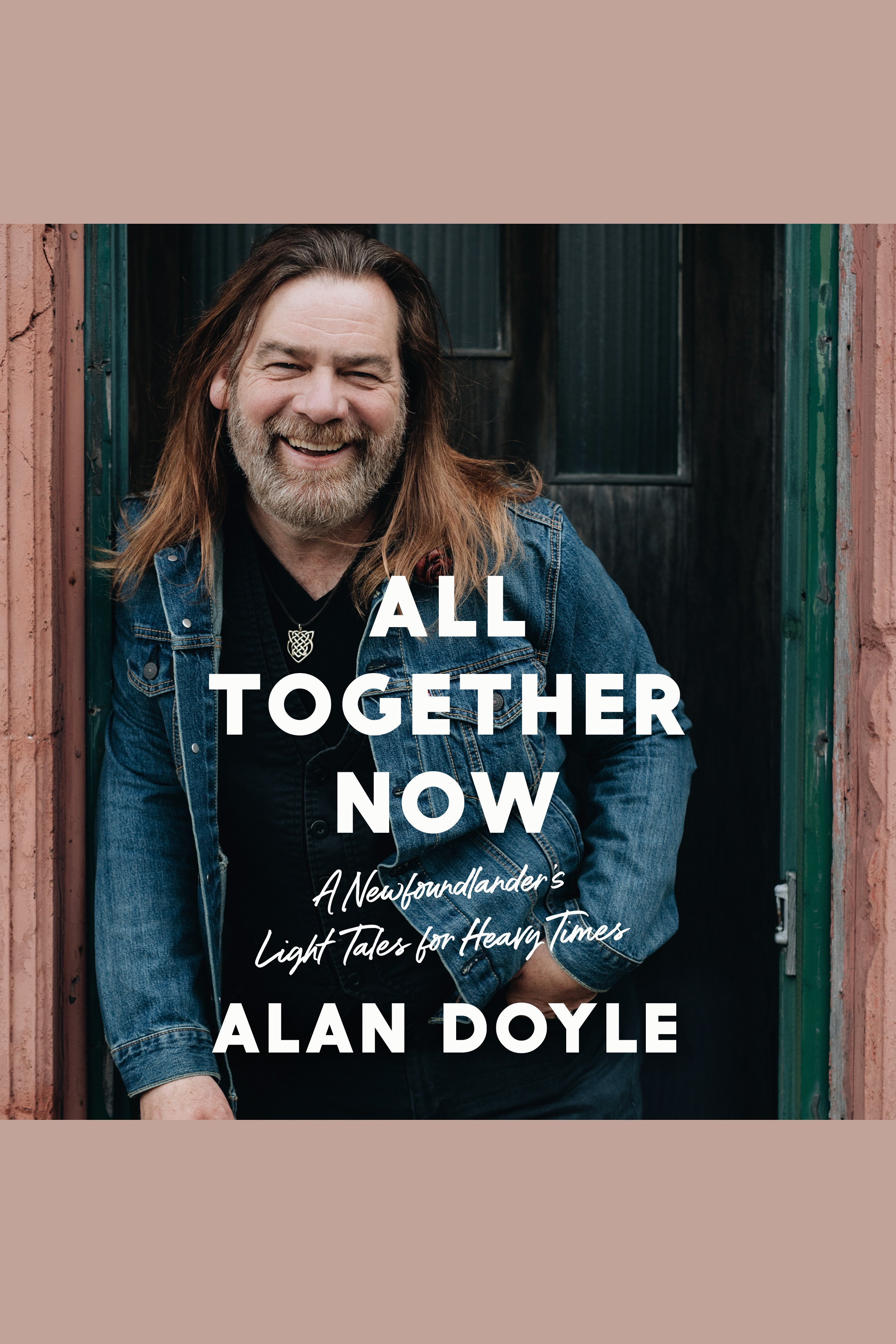 All Together Now A Newfoundlander's Light Tales for Heavy Times