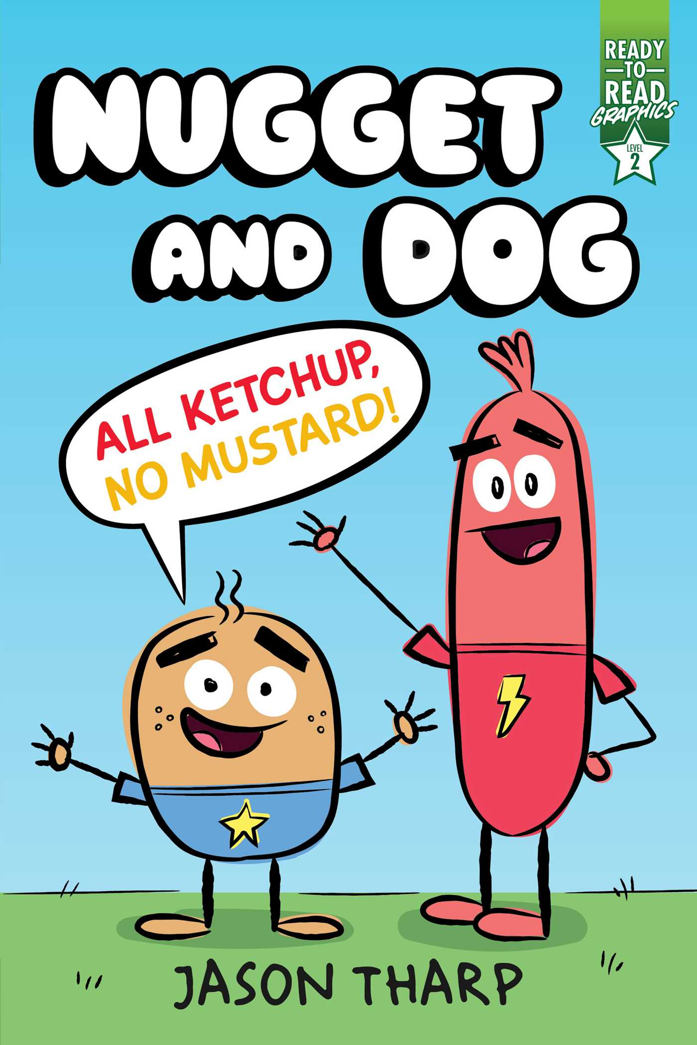 All Ketchup, No Mustard! Ready-to-Read Graphics Level 2