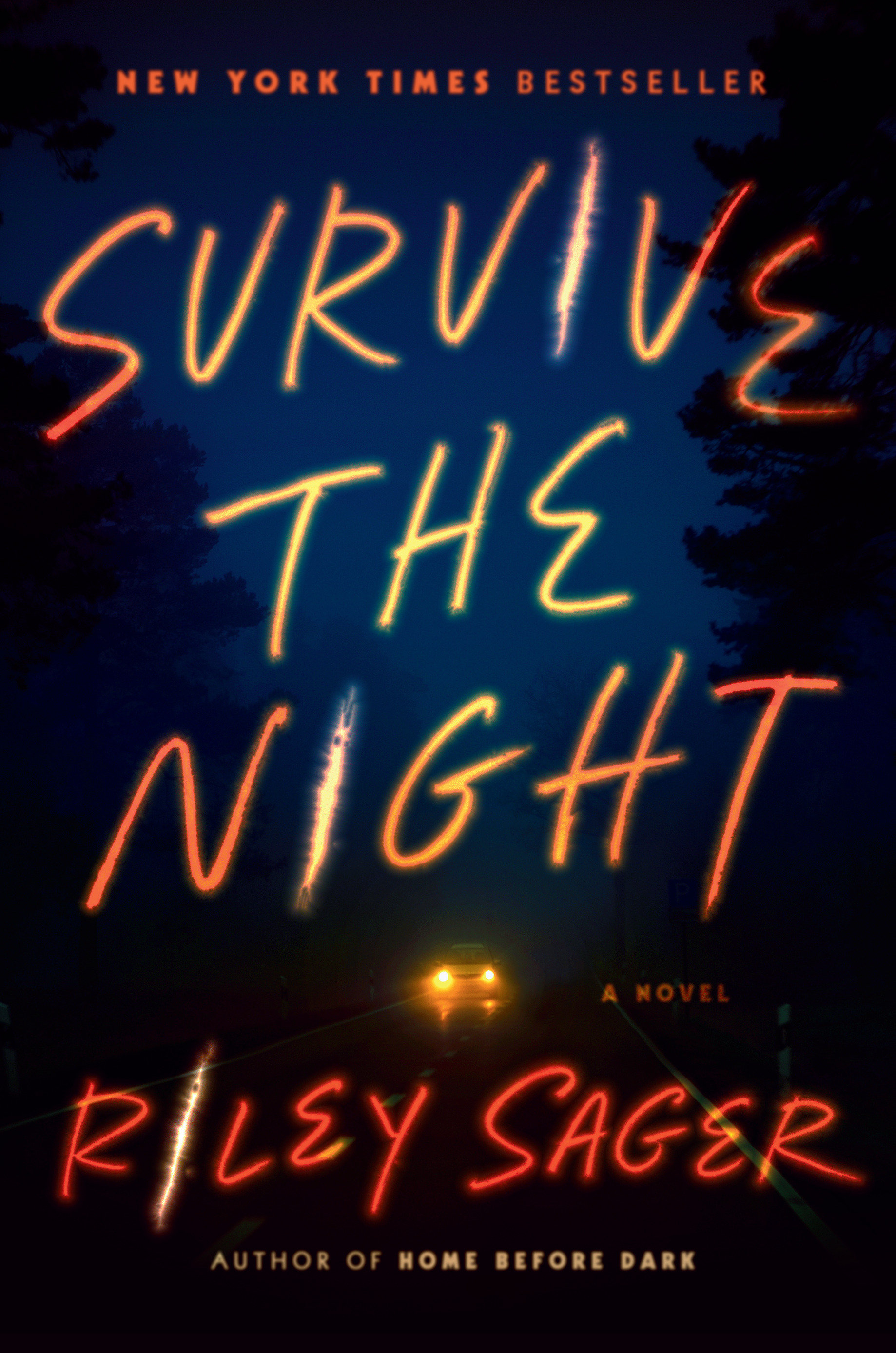 Survive the Night A Novel