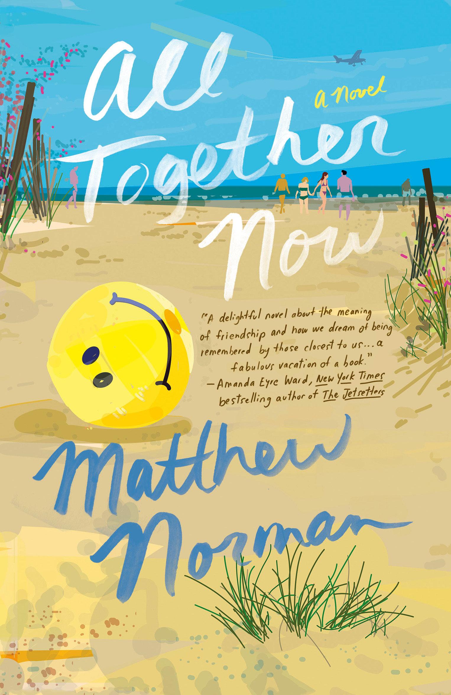 All Together Now A Novel