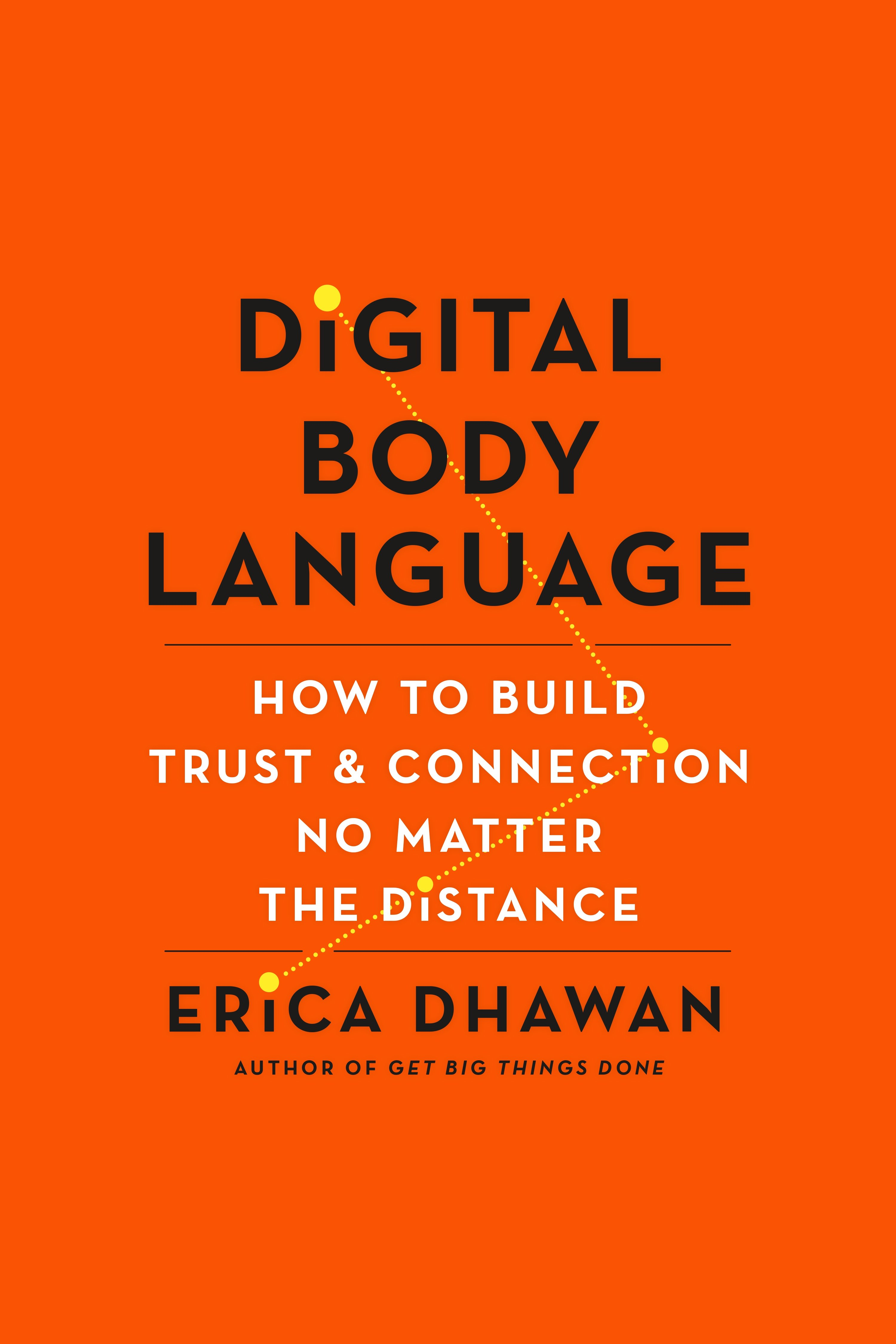 Digital Body Language How to Build Trust and Connection, No Matter the Distance