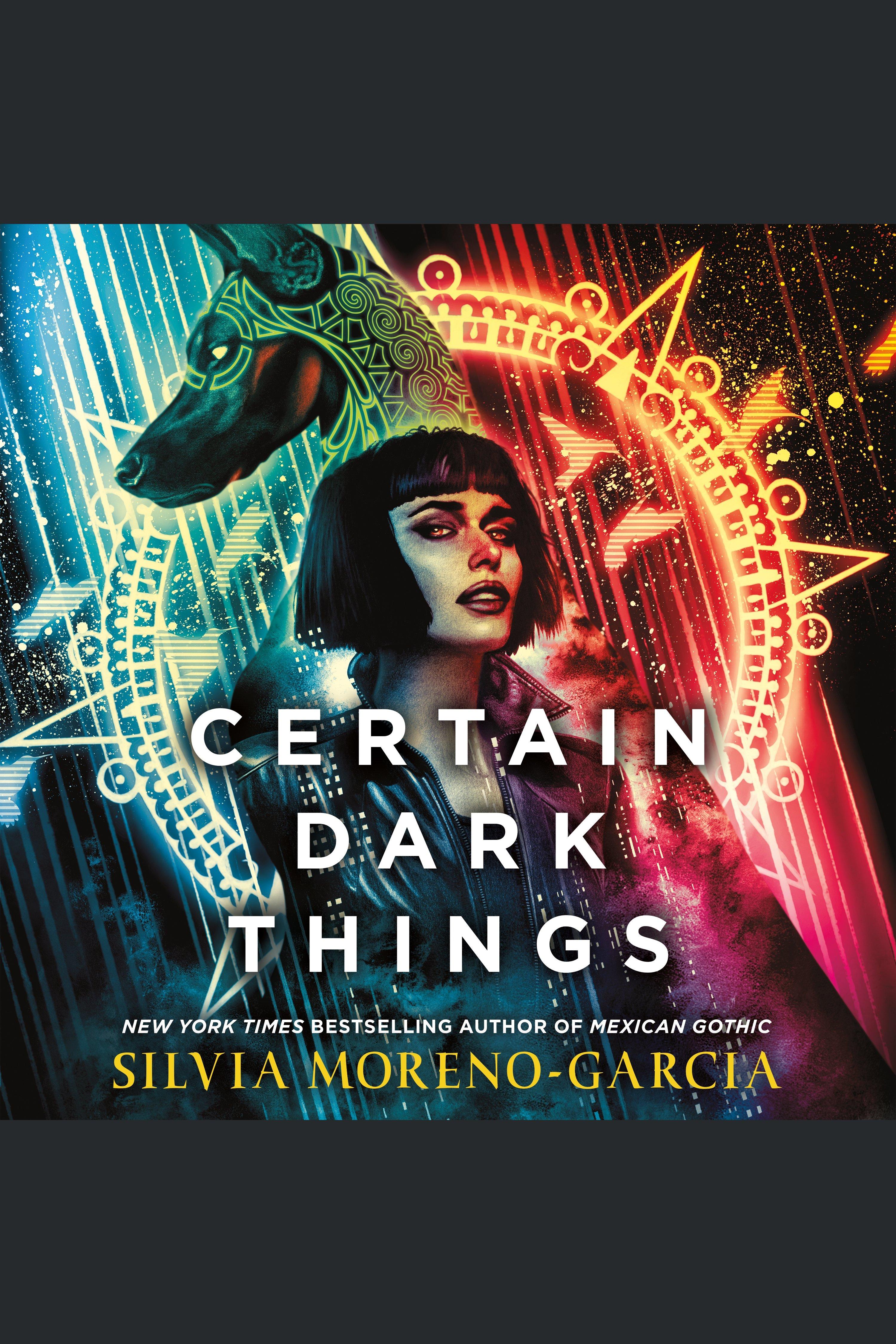 Certain Dark Things A Novel