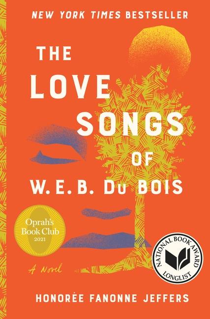 The Love Songs of W.E.B. Du Bois A Novel