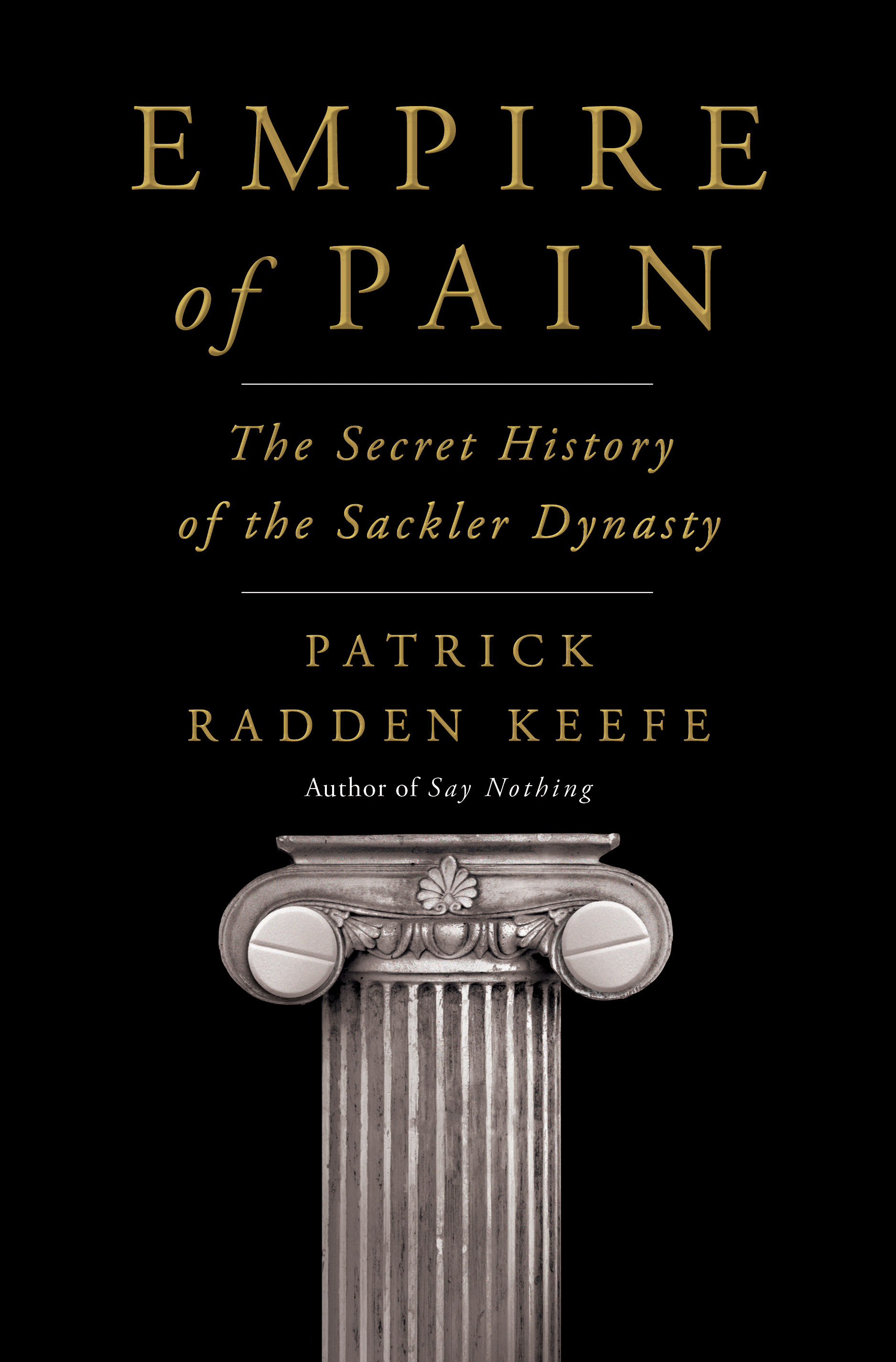 Empire of Pain The Secret History of the Sackler Dynasty