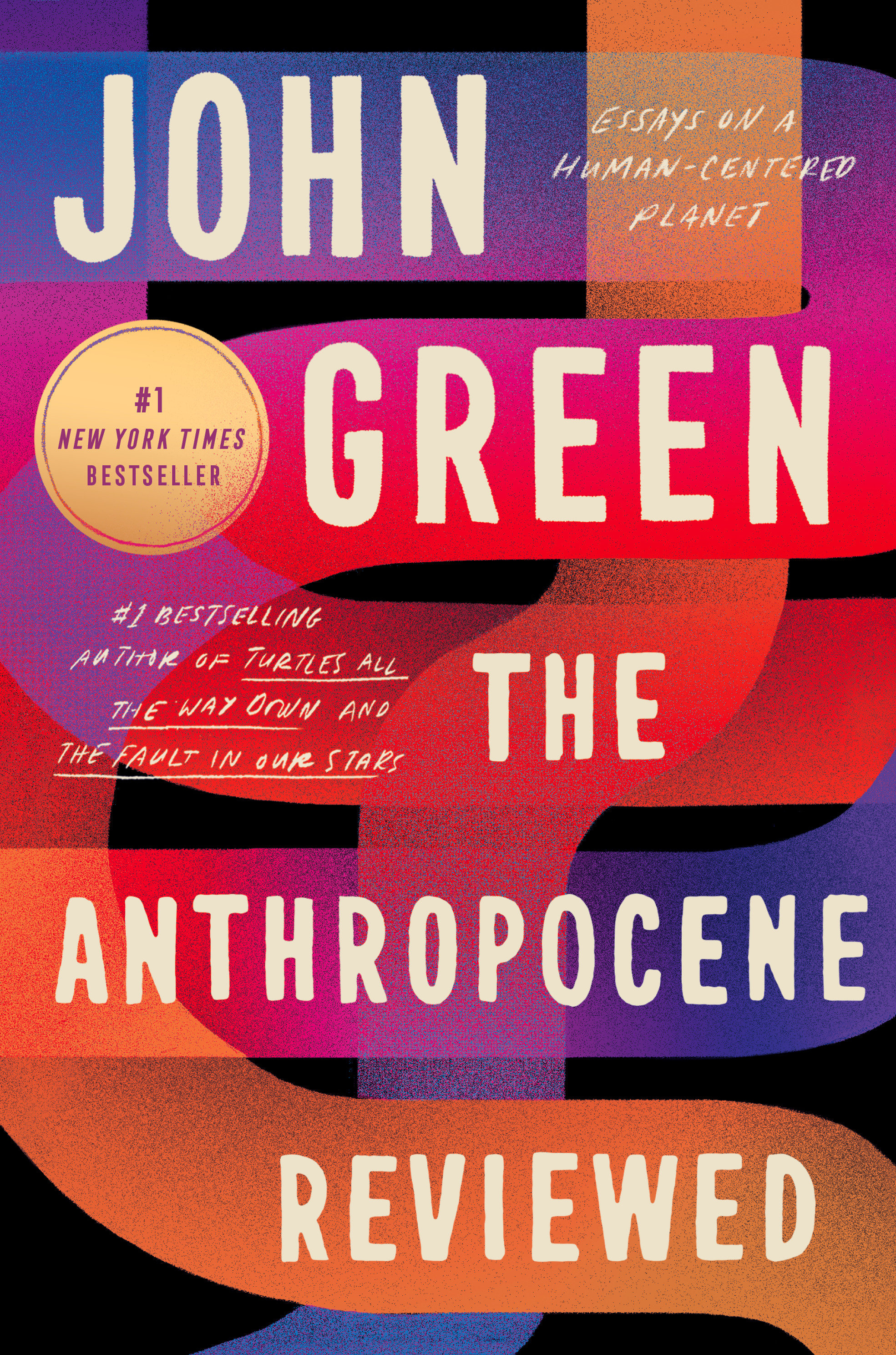 The Anthropocene Reviewed Essays on a Human-Centered Planet