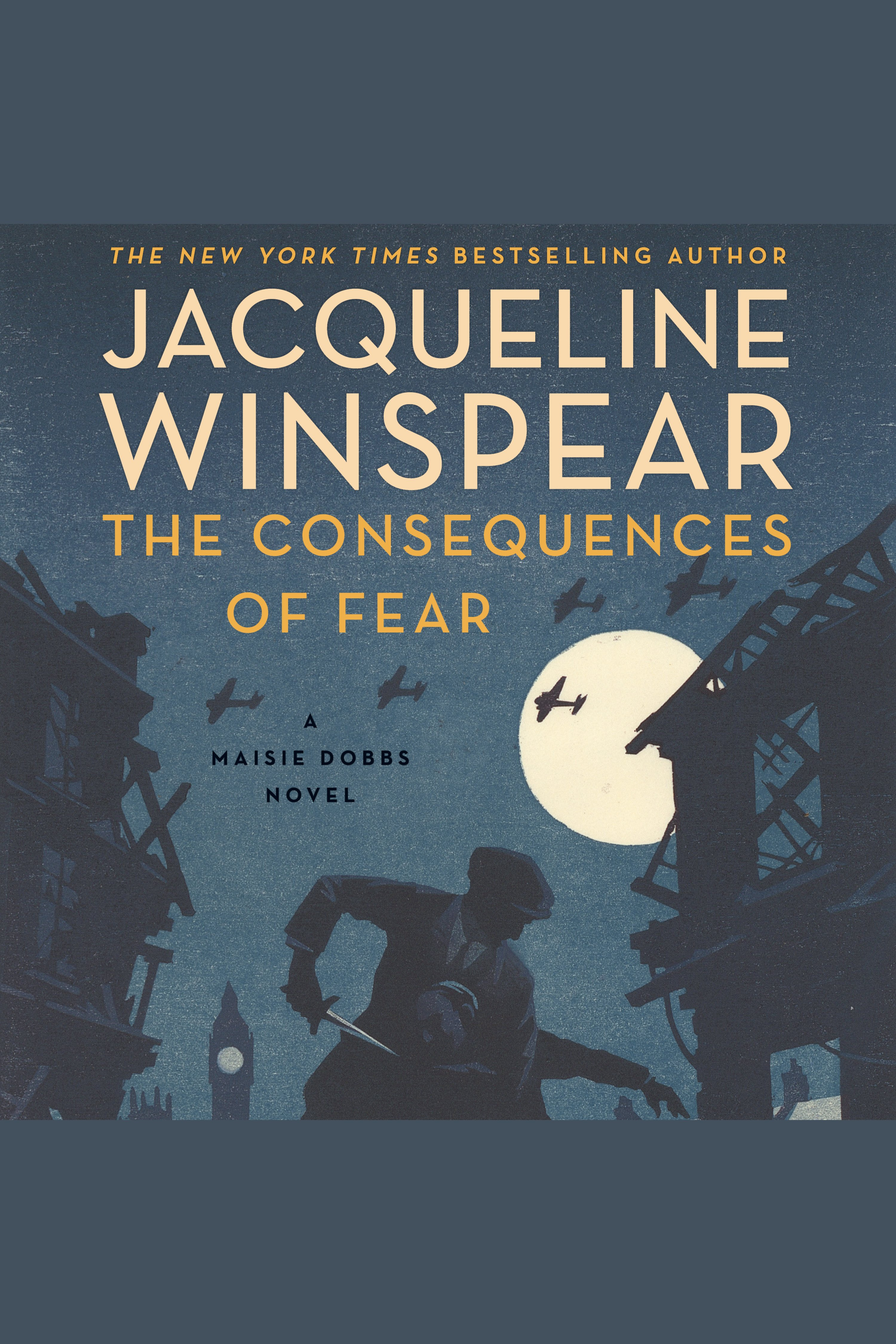 Consequences of Fear, The A Maisie Dobbs Novel